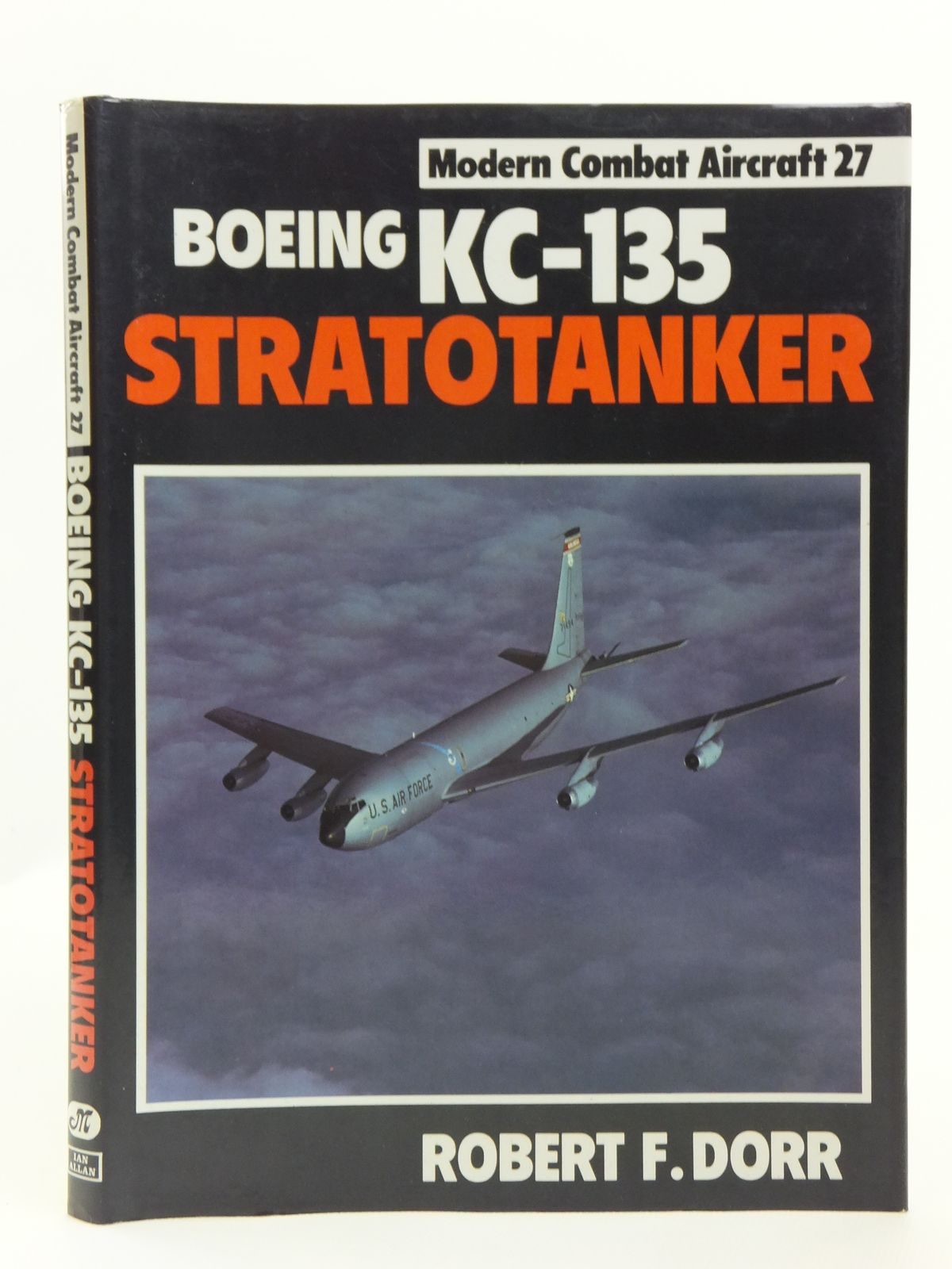 photo of boeing kc-135 stratotanker written by dorr, robert f  published by