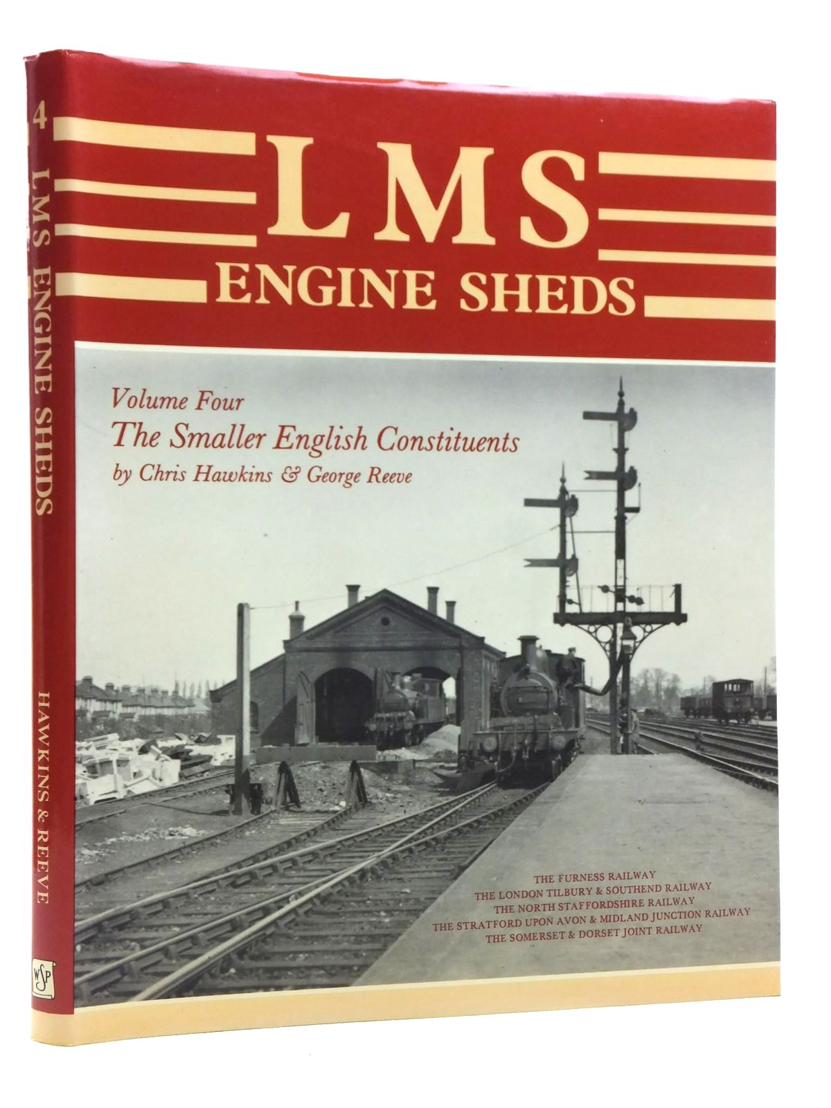 Photo of LMS ENGINE SHEDS THEIR HISTORY AND DEVELOPMENT VOLUME FOUR THE SMALLER ENGLISH CONSTITUENTS written by Hawkins, Chris<br />Reeve, George published by Wild Swan Publications (STOCK CODE: 2120584)  for sale by Stella & Rose's Books
