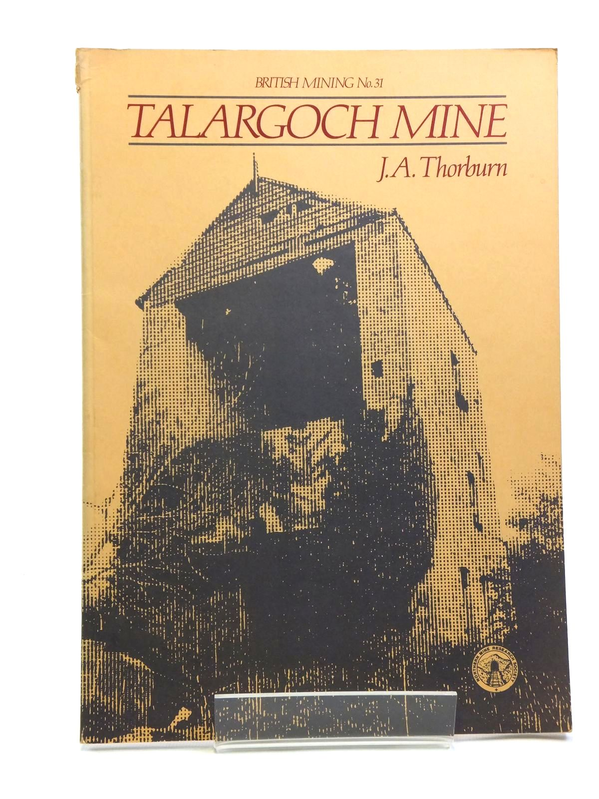 Photo of TALARGOCH MINE written by Thorburn, J.A. published by Northern Mine Research Society (STOCK CODE: 2120642)  for sale by Stella & Rose's Books