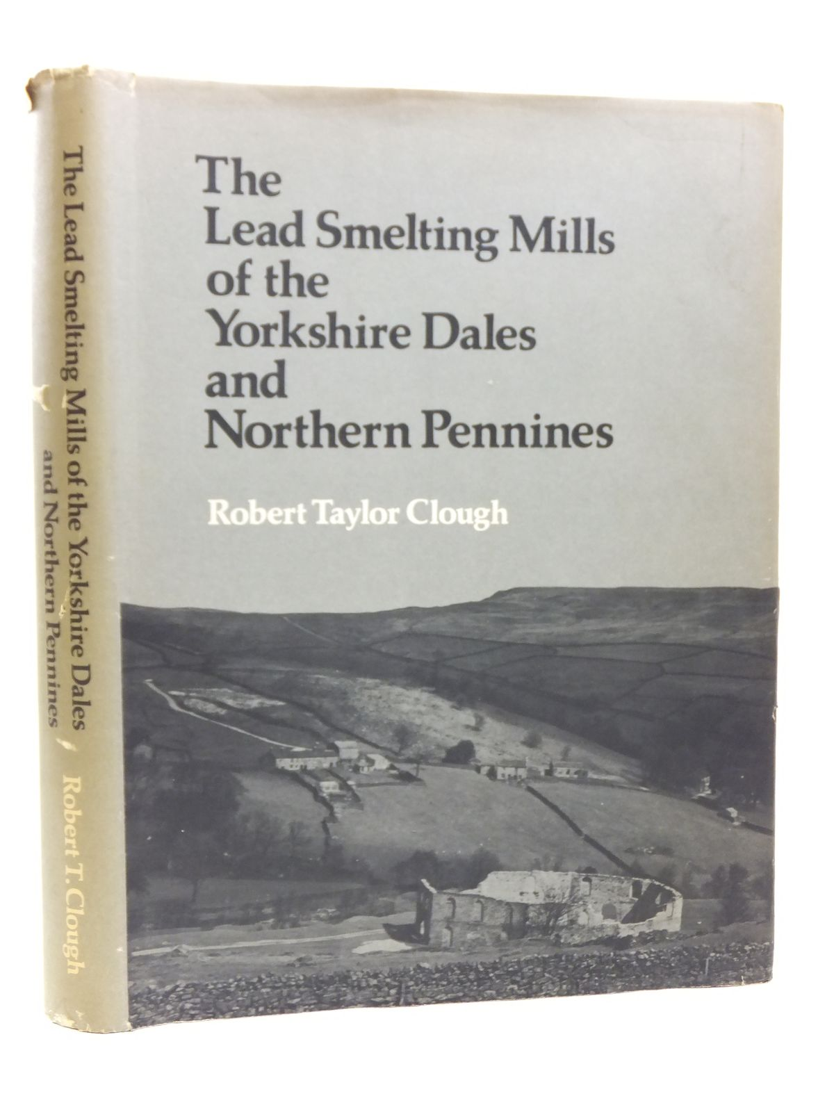 Photo of THE LEAD SMELTING MILLS OF THE YORKSHIRE DALES written by Clough, Robert T. published by Robert T. Clough (STOCK CODE: 2120671)  for sale by Stella & Rose's Books