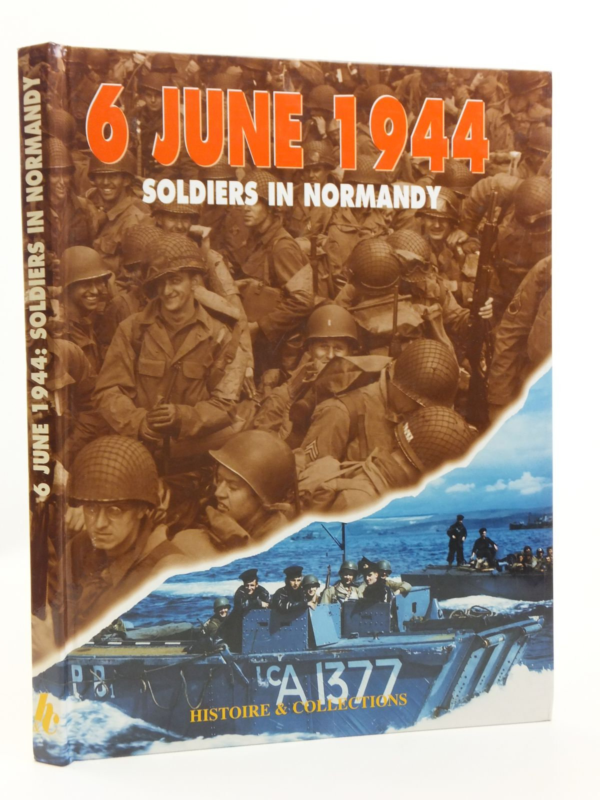 Photo of 6 JUNE 1944 SOLDIERS IN NORMANDY written by Charbonnier, Philippe<br />Van Keer, Yves J.<br />Villaume, Jean-Pierre published by Histoire & Collections (STOCK CODE: 2120684)  for sale by Stella & Rose's Books