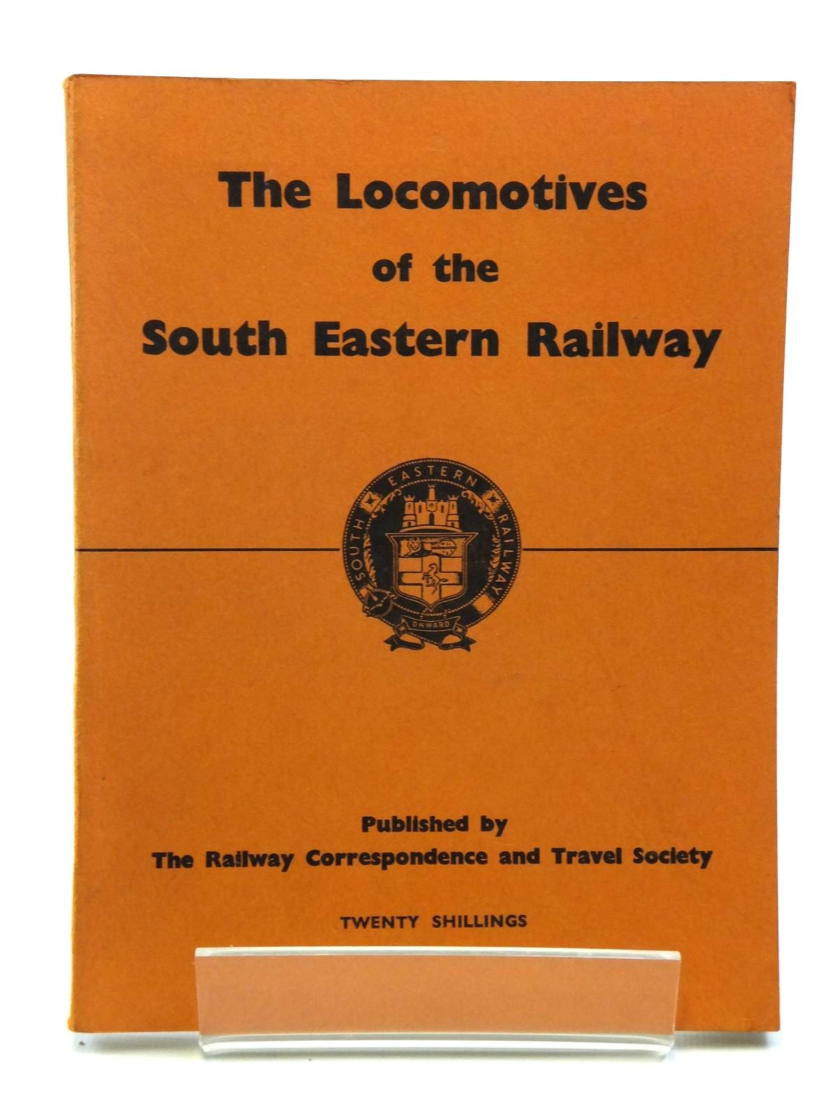 Photo of THE LOCOMOTIVES OF THE SOUTH EASTERN RAILWAY written by Bradley, D.L. published by The Railway Correspondence And Travel Society (STOCK CODE: 2120736)  for sale by Stella & Rose's Books