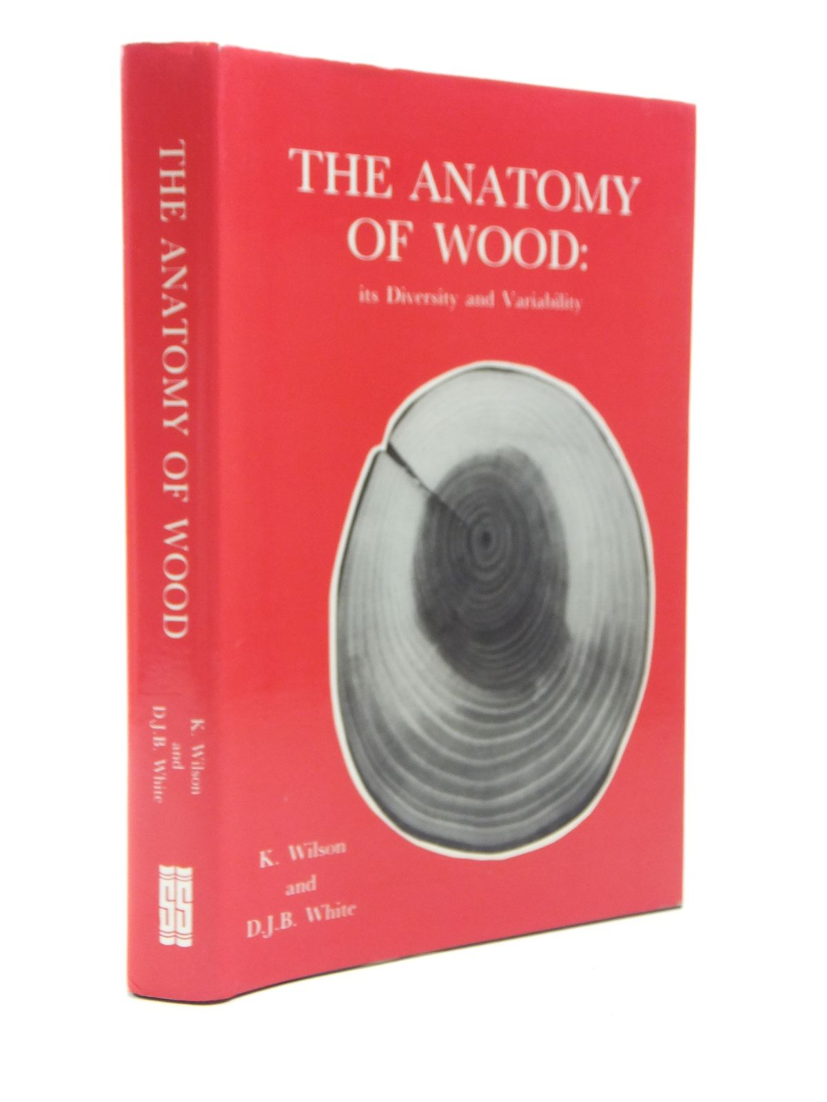 Photo of THE ANATOMY OF WOOD ITS DIVERSITY AND VARIABILITY written by Wilson, K.<br />White, D.J.B. published by Stobart & Son (STOCK CODE: 2120793)  for sale by Stella & Rose's Books