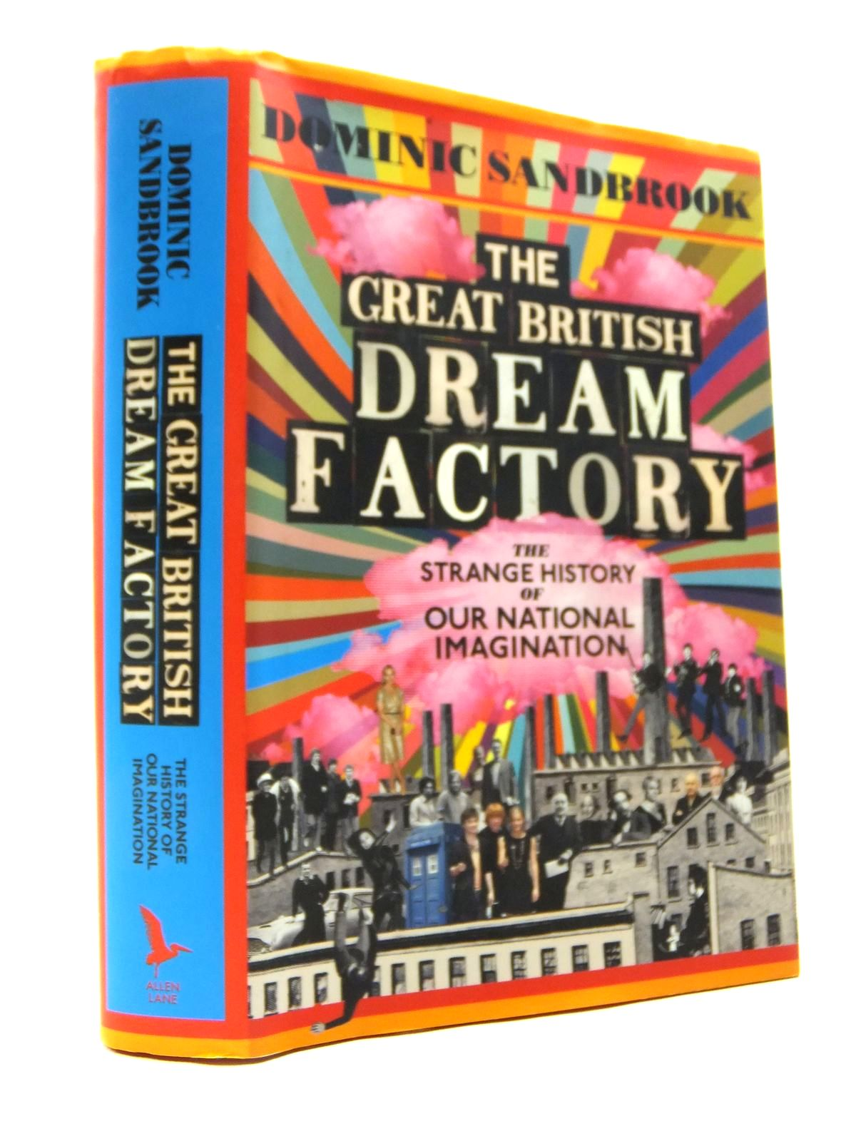 Photo of THE GREAT BRITISH DREAM FACTORY written by Sandbrook, Dominic published by Allen Lane (STOCK CODE: 2120826)  for sale by Stella & Rose's Books