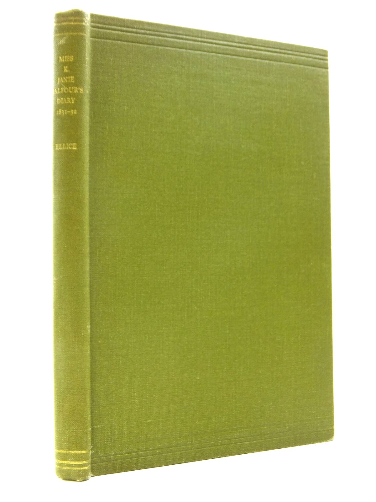 Photo of DIARY OF MISS K. JANIE BALFOUR 1831-32 written by Balfour, K. Janie<br />Ellice, Edward C. (STOCK CODE: 2120843)  for sale by Stella & Rose's Books