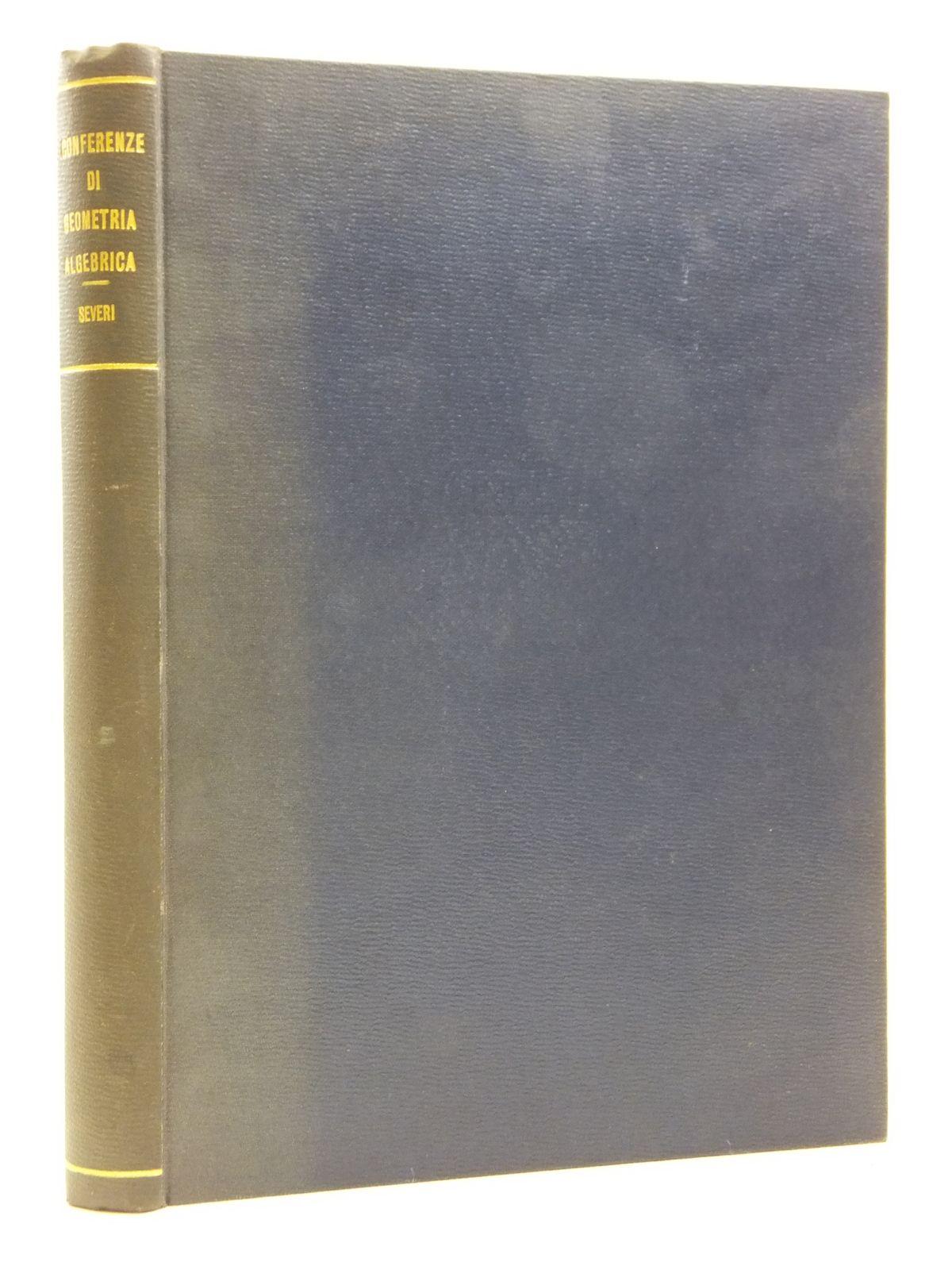 Photo of CONFERENZE DI GEOMETRIA ALGEBRICA ANNO 1927 1928 written by Severi, Francesco published by Stabilimento Tipo-Litografico Del Genio Civile (STOCK CODE: 2120883)  for sale by Stella & Rose's Books