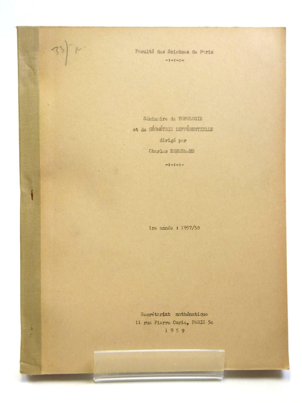 Photo of SEMINAIRE DE TOPOLOGIE ET DE GEOMETRIE DIFFERENTIELLE written by Ehresmann, Charles<br />Benabou, Jean<br />Bourgin, D.G.<br />et al, published by Secretariat Mathematique Paris (STOCK CODE: 2121029)  for sale by Stella & Rose's Books