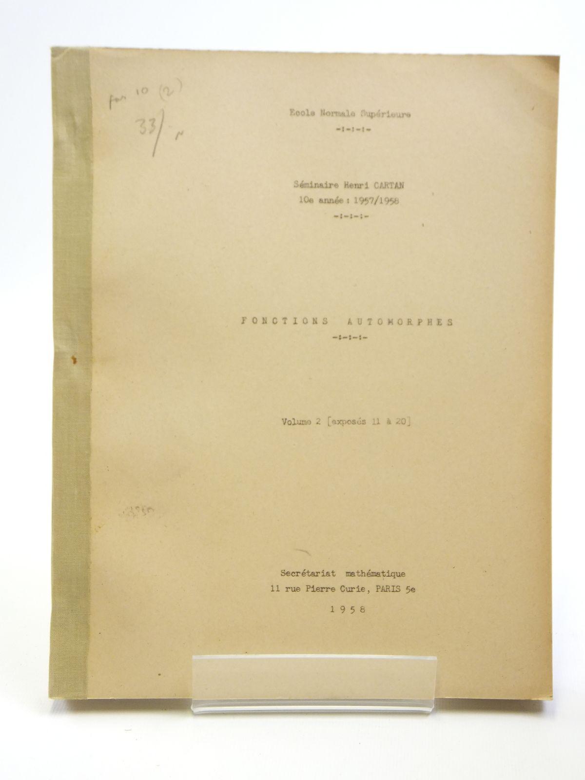 Photo of FONCTIONS AUTOMORPHES VOLUME 2 written by Cartan, Henri<br />Satake, Ichiro<br />et al, published by Secretariat Mathematique Paris (STOCK CODE: 2121031)  for sale by Stella & Rose's Books