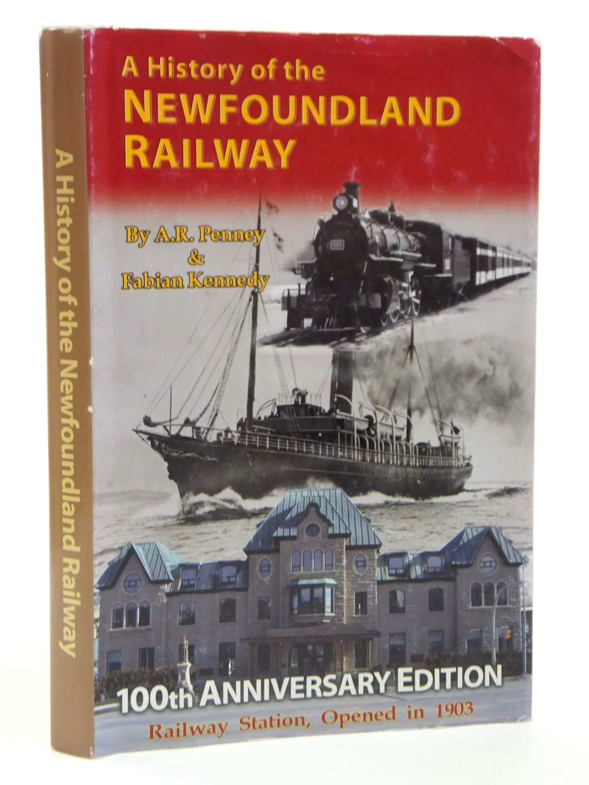 Photo of A HISTORY OF THE NEWFOUNDLAND RAILWAY (1881 - 1988) written by Penney, A.R.<br />Kennedy, Fabian published by Harry Cuff Publications Limited (STOCK CODE: 2121248)  for sale by Stella & Rose's Books