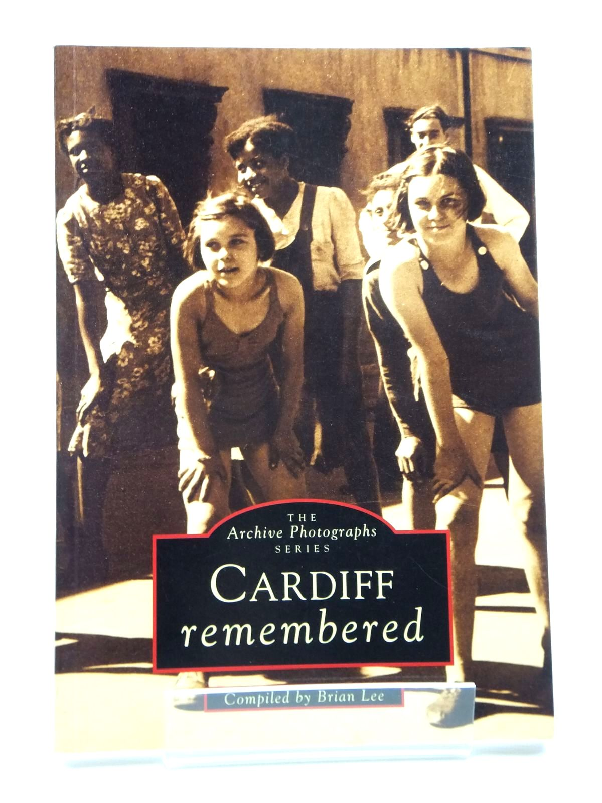 Photo of CARDIFF REMEMBERED written by Lee, Brian published by Chalford (STOCK CODE: 2121269)  for sale by Stella & Rose's Books