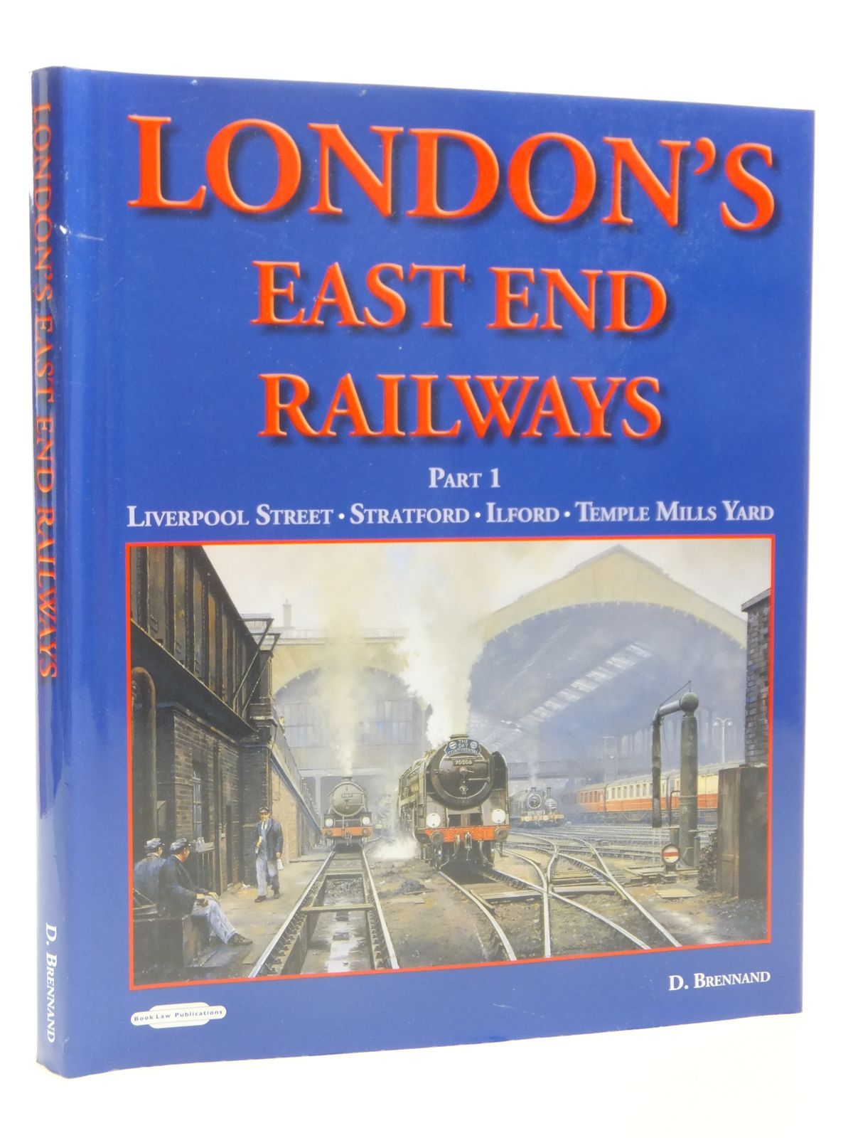 Photo of LONDON'S EAST END RAILWAYS PART 1 written by Brennand, D. published by Booklaw Publications (STOCK CODE: 2121282)  for sale by Stella & Rose's Books