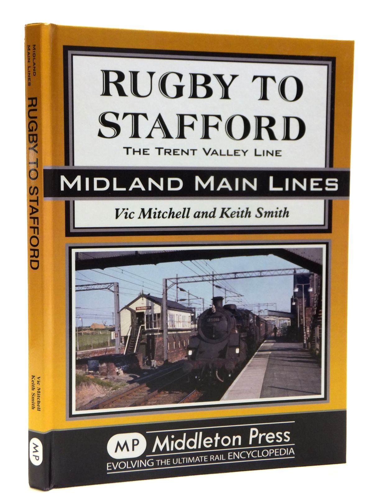 Photo of RUGBY TO STAFFORD THE TRENT VALLEY LINE (MIDLAND MAIN LINES) written by Mitchell, Vic<br />Smith, Keith published by Middleton Press (STOCK CODE: 2121310)  for sale by Stella & Rose's Books