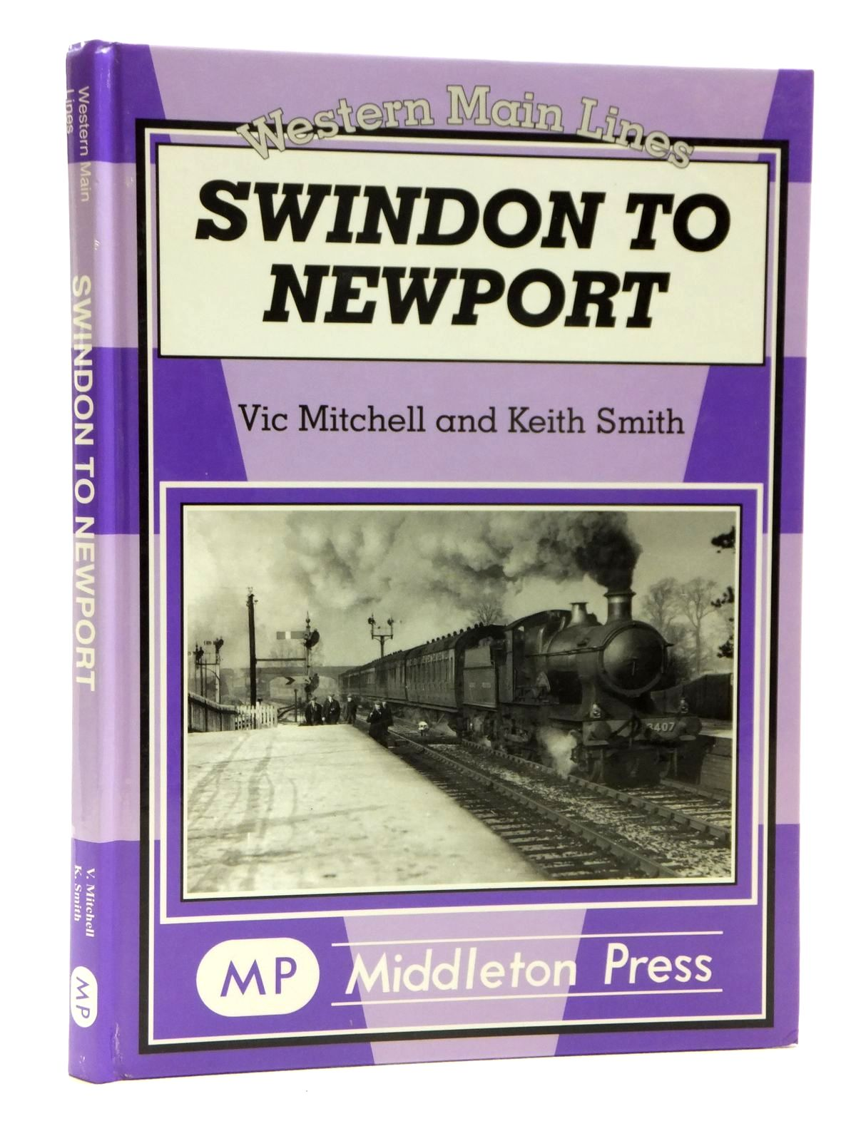 Photo of SWINDON TO NEWPORT (WESTERN MAIN LINES) written by Mitchell, Vic<br />Smith, Keith published by Middleton Press (STOCK CODE: 2121317)  for sale by Stella & Rose's Books