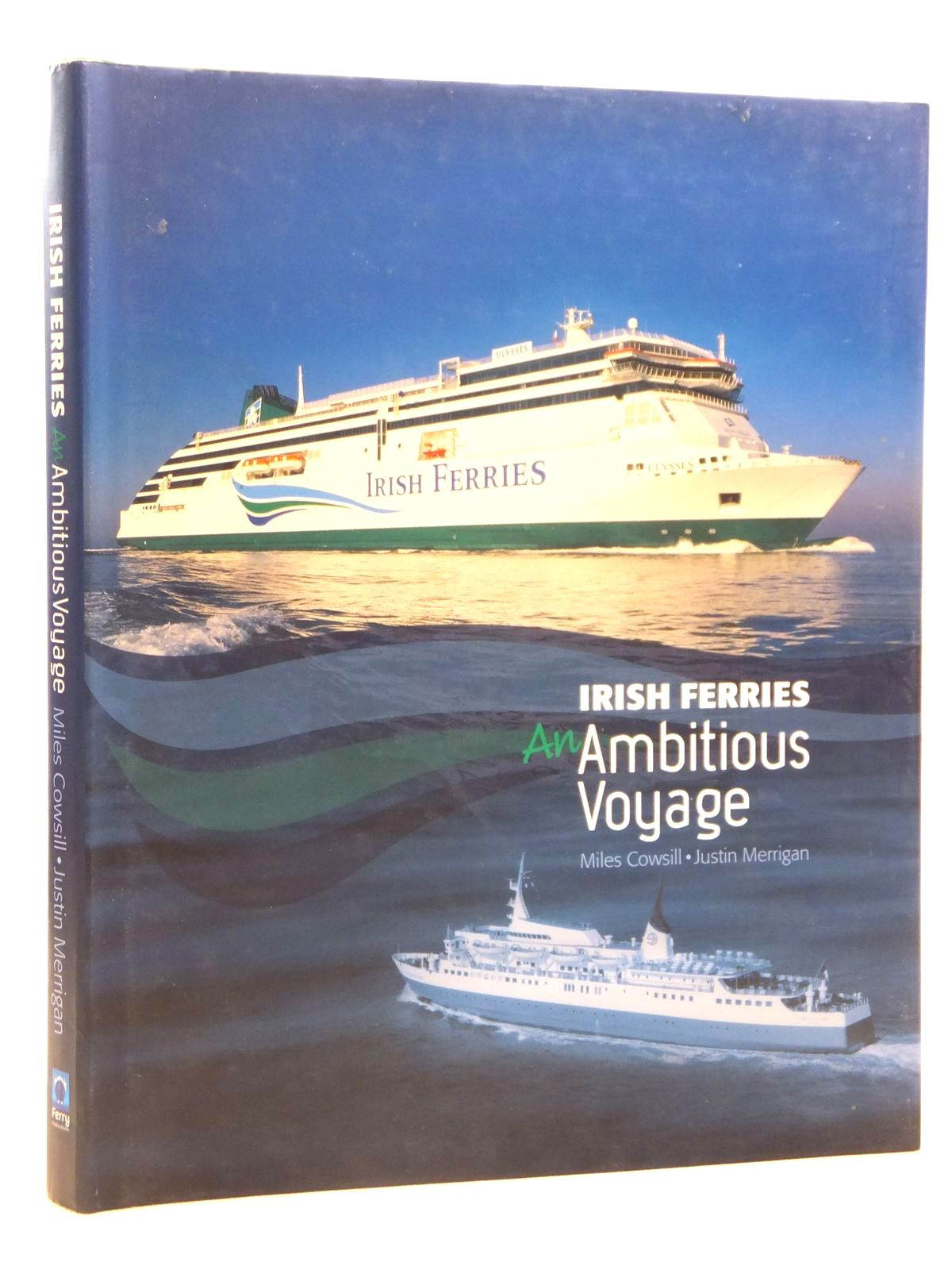 1600 Photo Of IRISH FERRIES AN AMBITIOUS VOYAGE Written By Cowsill Milesbr