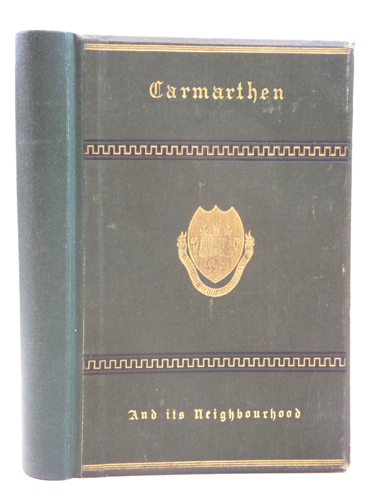 Photo of A GUIDE TO CARMARTHEN AND ITS NEIGHBOURHOOD written by Spurrell, William published by William Spurrell (STOCK CODE: 2121775)  for sale by Stella & Rose's Books