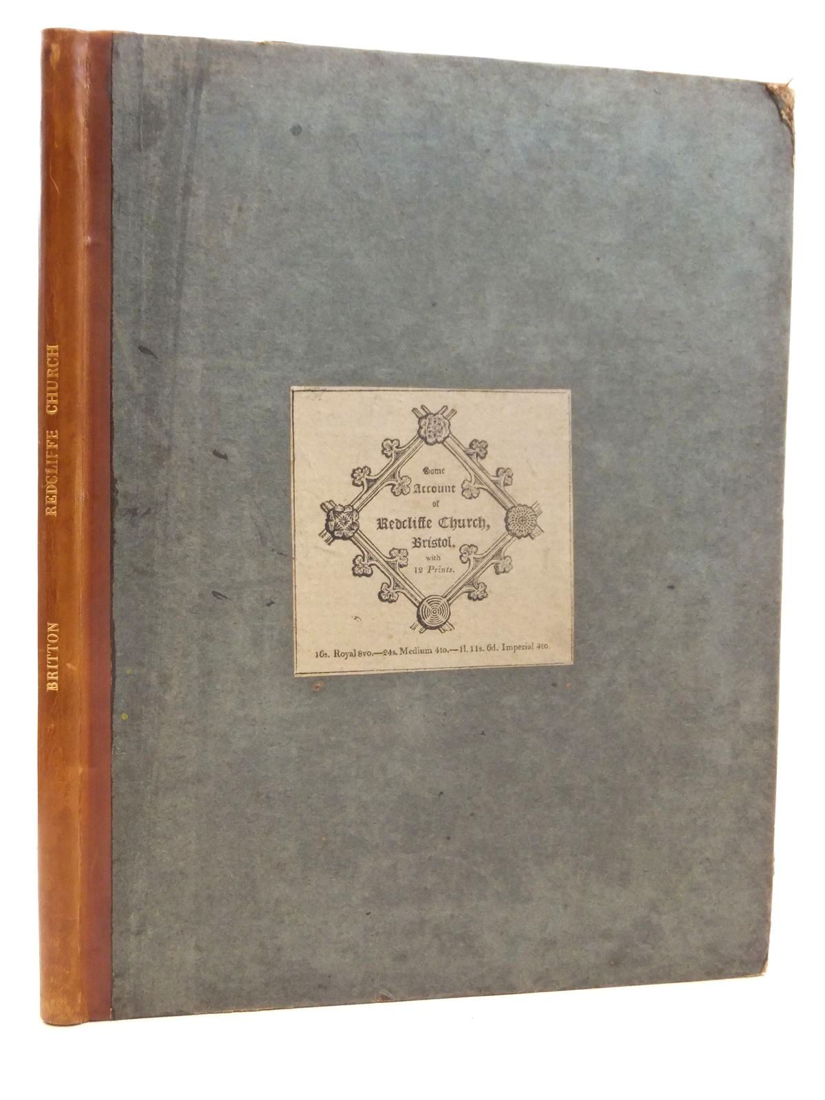 Photo of AN HISTORICAL AND ARCHITECTURAL ESSAY RELATING TO REDCLIFFE CHURCH BRISTOL written by Britton, John published by Longman, Hurst, Rees, Orme And Brown (STOCK CODE: 2121881)  for sale by Stella & Rose's Books