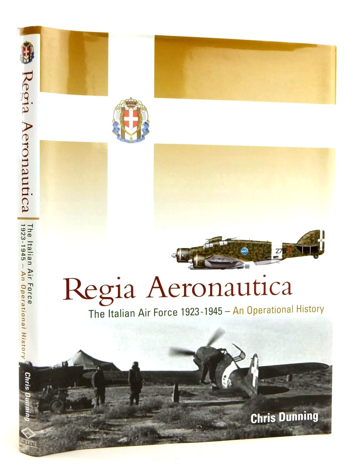 Photo of REGIA AERONAUTICA THE ITALIAN AIR FORCE 1923-1945 - AN OPERATIONAL HISTORY written by Dunning, Chris published by Classic (STOCK CODE: 2122051)  for sale by Stella & Rose's Books
