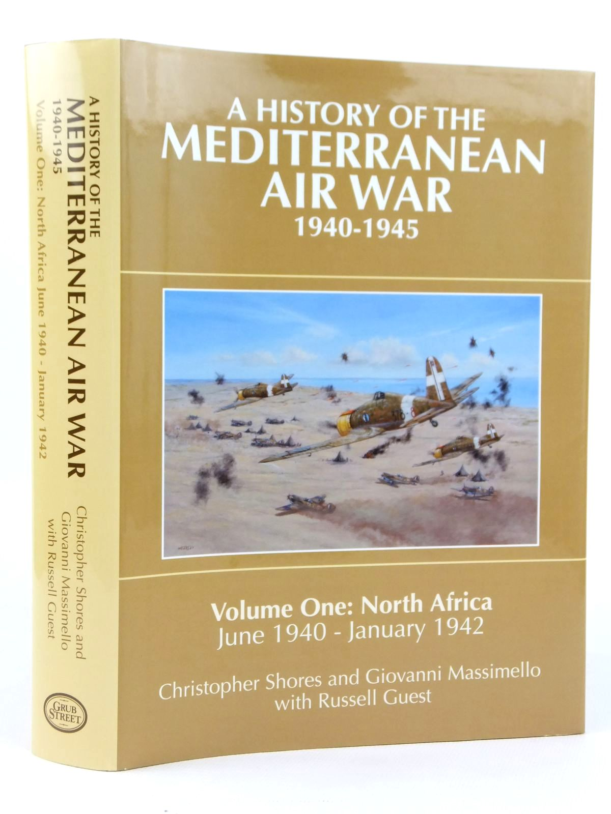 Photo of A HISTORY OF THE MEDITERRANEAN AIR WAR 1940-1945 VOLUME ONE: NORTH AFRICA JUNE 1940 - JANUARY 1942 written by Shores, Christopher<br />Massimello, Giovani<br />Guest, Russell published by Grub Street (STOCK CODE: 2122158)  for sale by Stella & Rose's Books