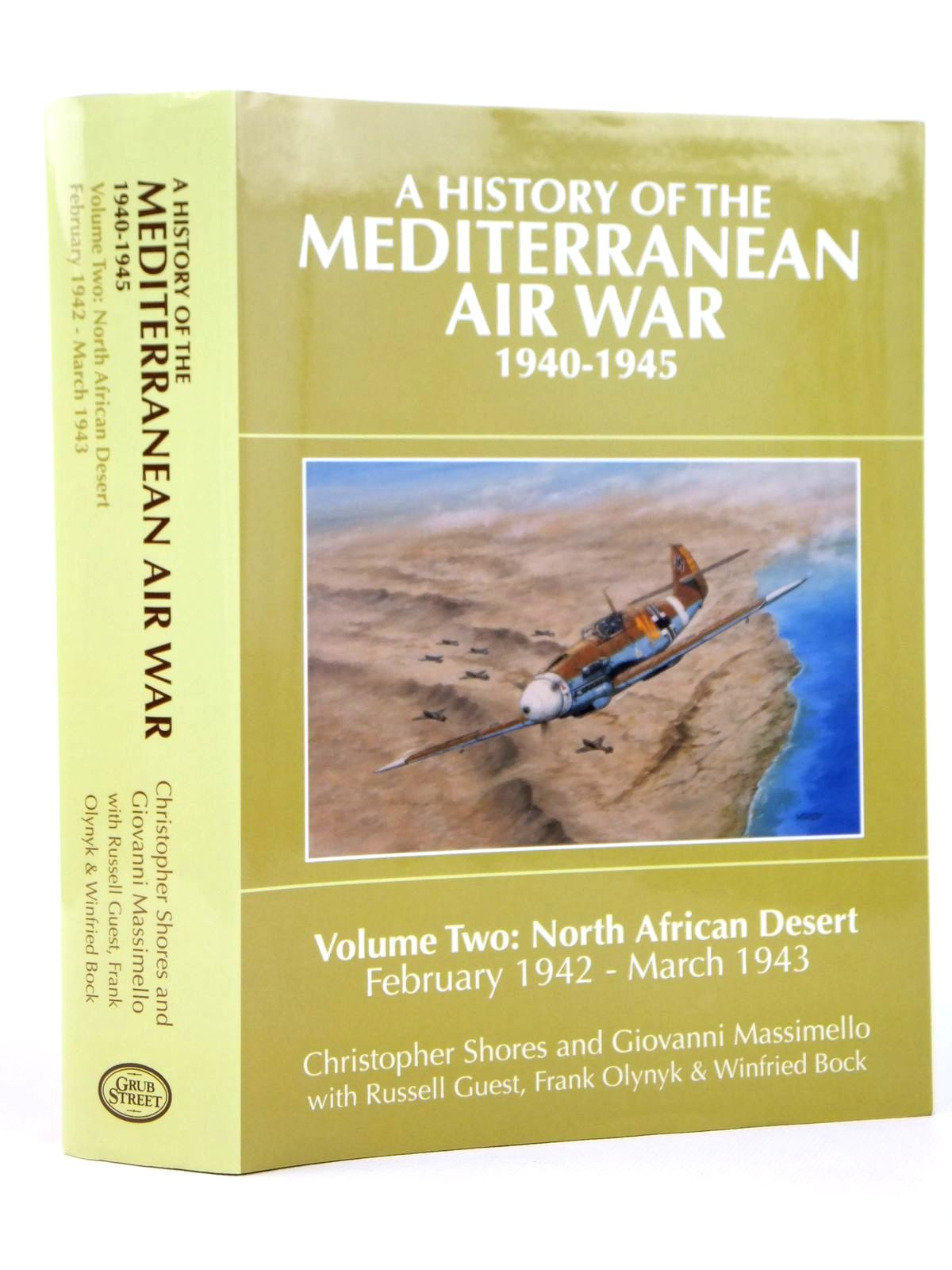 Photo of A HISTORY OF THE MEDITERRANEAN AIR WAR 1940-1945 VOLUME TWO: NORTH AFRICAM DESERT FEBRUARY 1942 - MARCH 1943 written by Shores, Christopher<br />Massimello, Giovani<br />Guest, Russell<br />Olynyk, Frank<br />Bock, Winfried published by Grub Street (STOCK CODE: 2122159)  for sale by Stella & Rose's Books