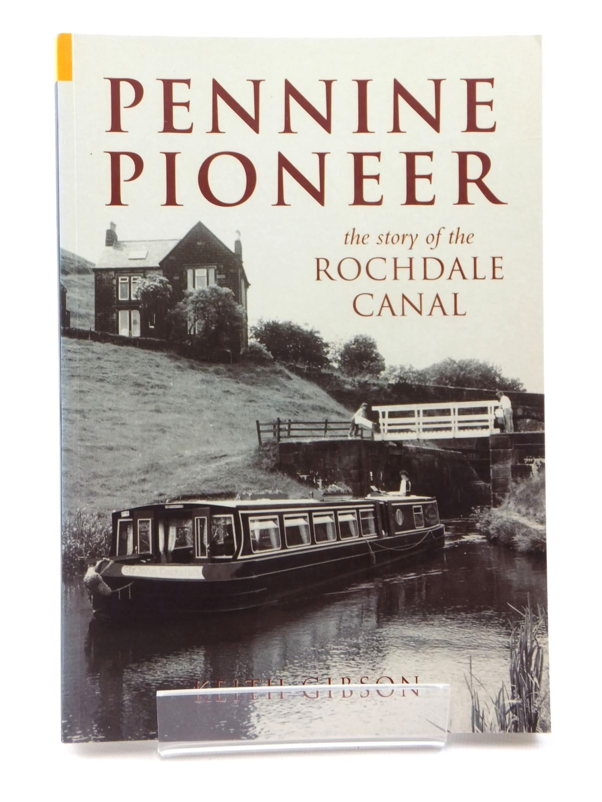 Photo of PENNINE PIONEER THE STORY OF THE ROCHDALE CANAL written by Gibson, Keith published by Tempus (STOCK CODE: 2122314)  for sale by Stella & Rose's Books