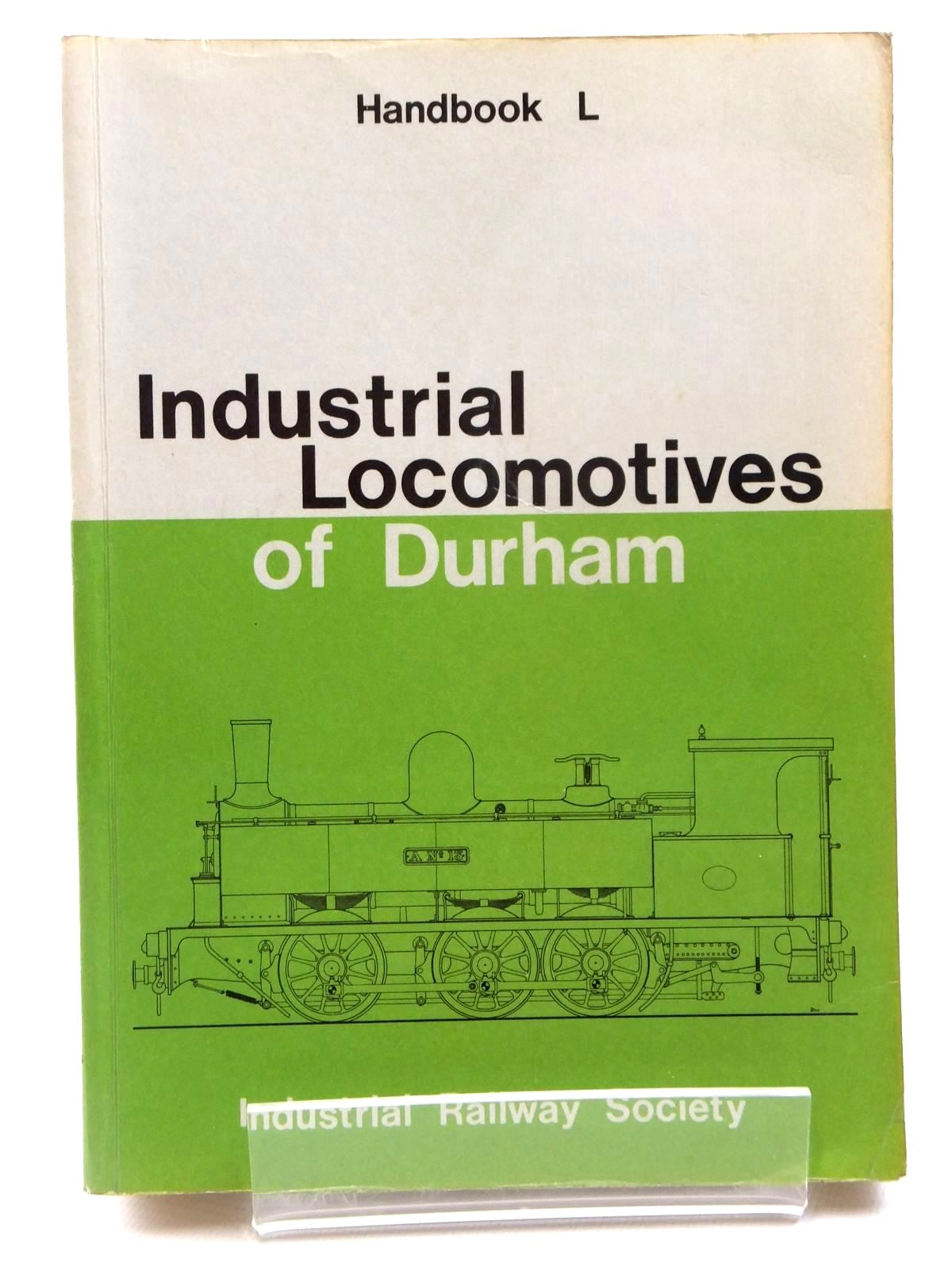 Photo of INDUSTRIAL LOCOMOTIVES OF DURHAM HANDBOOK L written by Mountford, Colin E.<br />Charlton, L.G. published by The Industrial Railway Society (STOCK CODE: 2122452)  for sale by Stella & Rose's Books