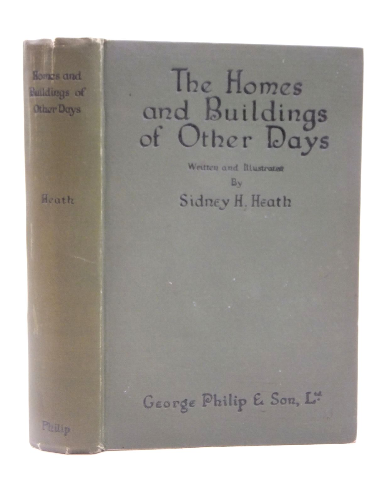 Photo of THE HOMES AND BUILDINGS OF OTHER DAYS written by Heath, Sidney H. illustrated by Heath, Sidney H. published by George Philip & Son (STOCK CODE: 2122525)  for sale by Stella & Rose's Books