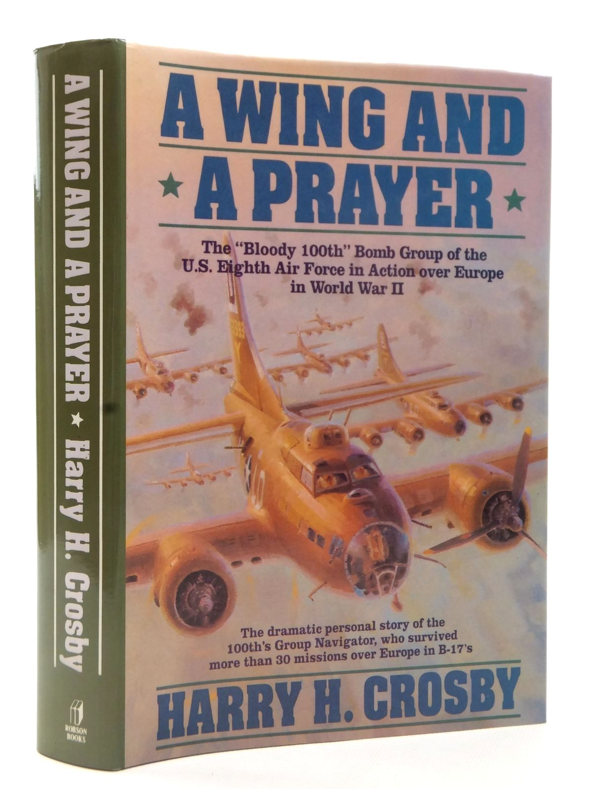 Photo of A WING AND A PRAYER written by Crosby, Harry H. published by Robson Books (STOCK CODE: 2122585)  for sale by Stella & Rose's Books