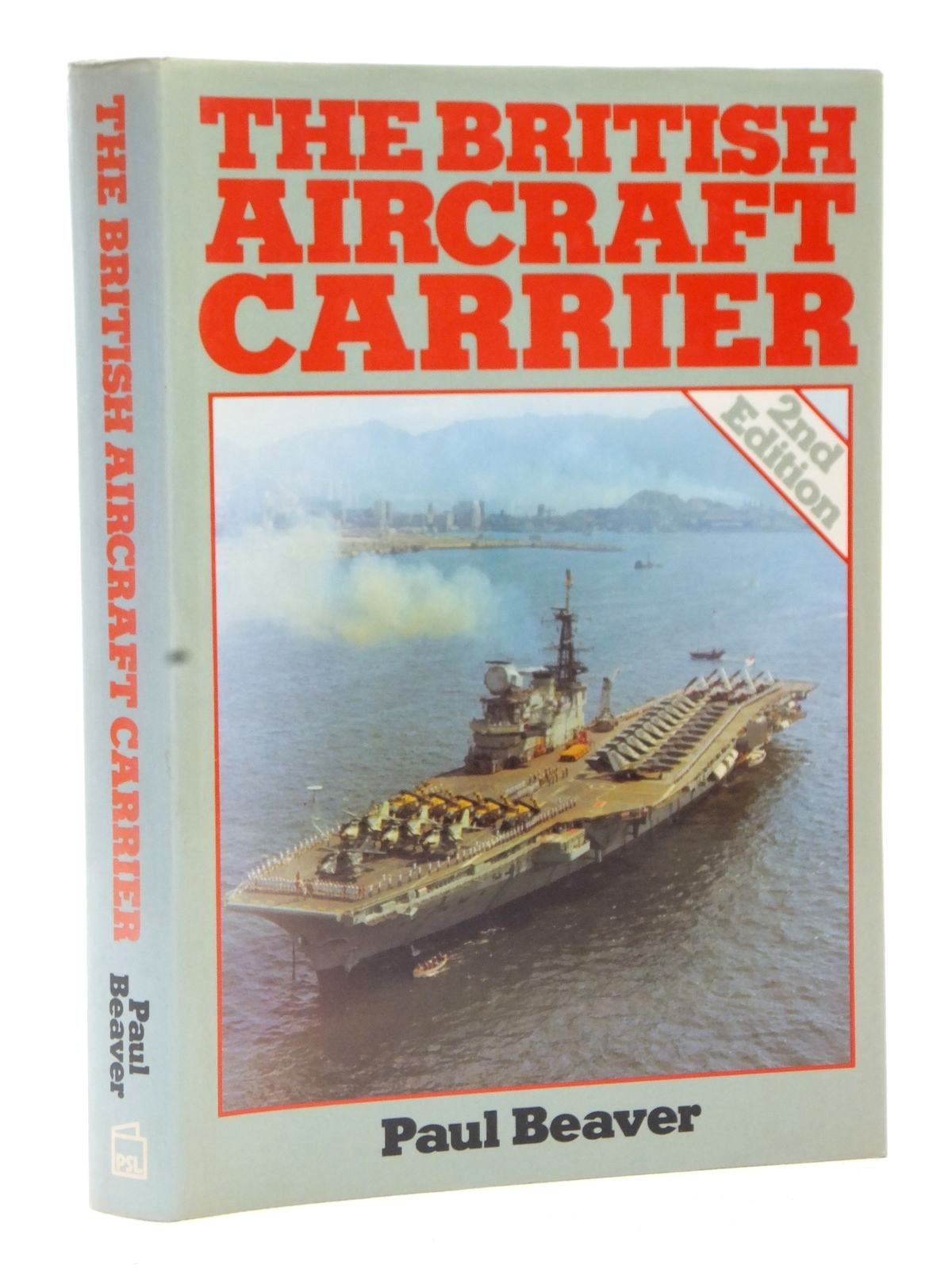 Photo of THE BRITISH AIRCRAFT CARRIER written by Beaver, Paul published by Patrick Stephens (STOCK CODE: 2122632)  for sale by Stella & Rose's Books