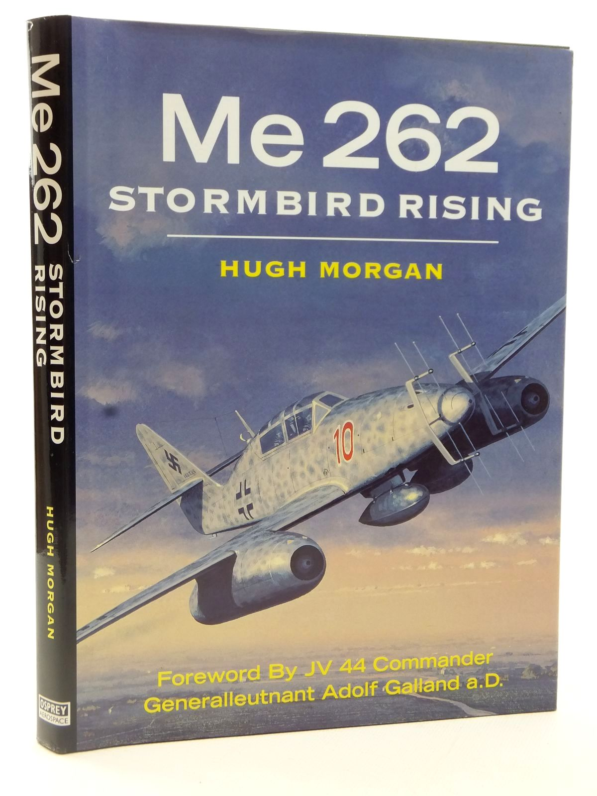 Photo of ME 262 STORMBIRD RISING written by Morgan, Hugh published by Osprey Aerospace (STOCK CODE: 2122696)  for sale by Stella & Rose's Books