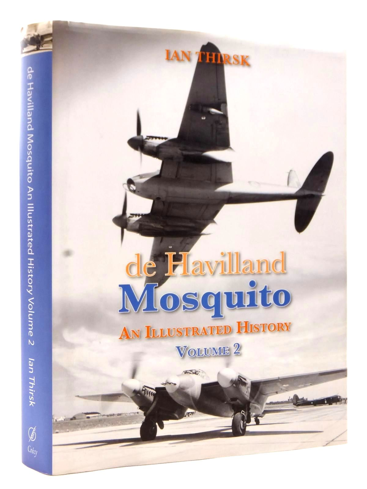 Photo of DE HAVILLAND MOSQUITO AN ILLUSTRATED HISTORY VOLUME 2 written by Thirsk, Ian published by Crecy Publishing Limited (STOCK CODE: 2122904)  for sale by Stella & Rose's Books