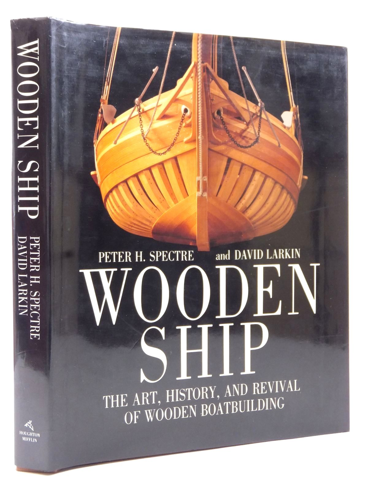 Photo of WOODEN SHIP THE ART, HISTORY, AND REVIVAL OF WOODEN BOATBUILDING written by Spectre, Peter H.<br />Larkin, David published by Houghton Mifflin (STOCK CODE: 2122910)  for sale by Stella & Rose's Books