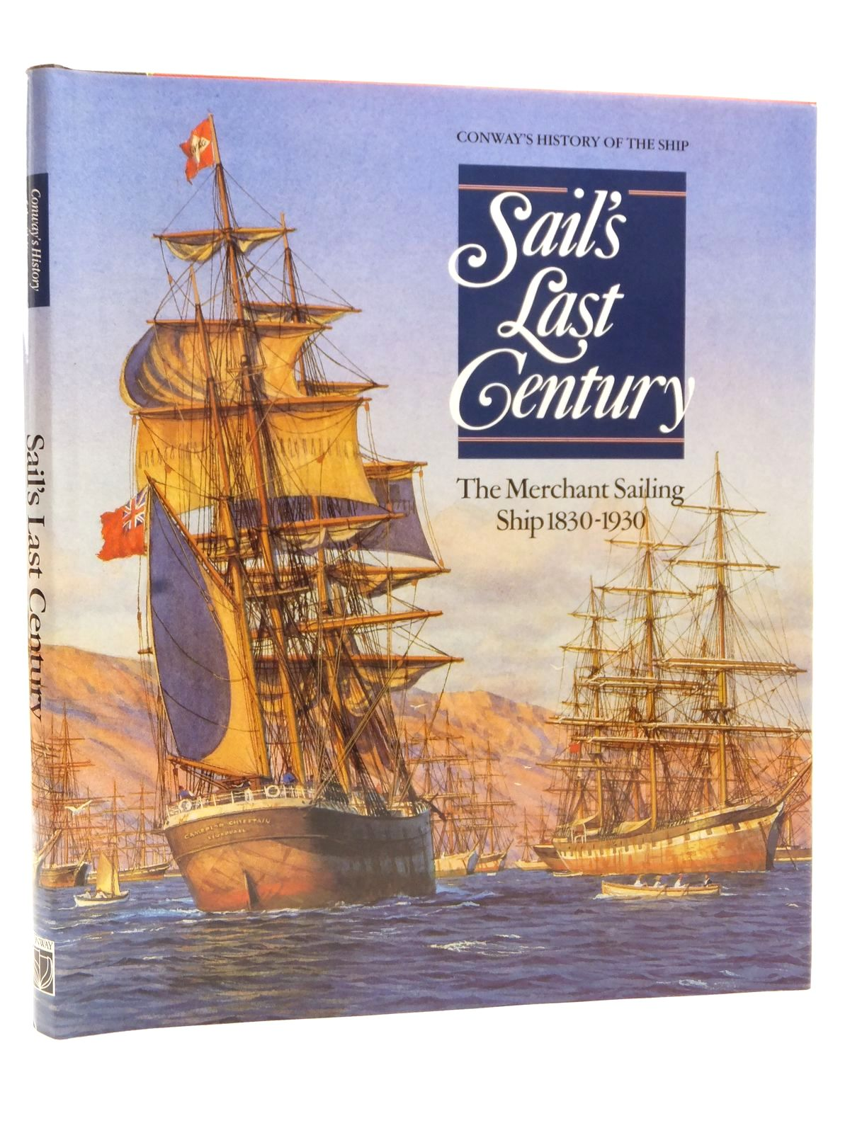 Photo of SAIL'S LAST CENTURY THE MERCHANT SAILING SHIP 1830-1930 written by Gardiner, Robert<br />Greenhill, Basil<br />et al, published by Conway Maritime Press (STOCK CODE: 2122911)  for sale by Stella & Rose's Books