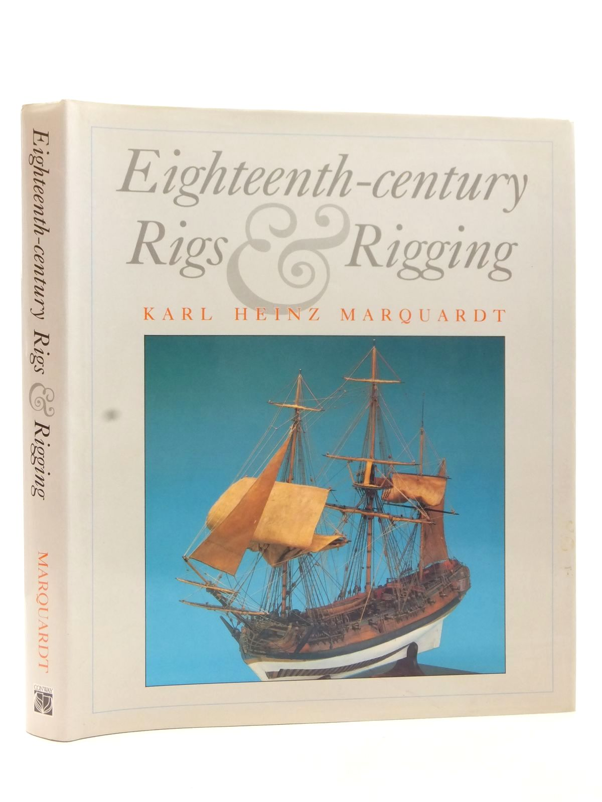 Photo of EIGHTEENTH-CENTURY RIGS & RIGGING written by Marquardt, Karl Heinz published by Conway Maritime Press (STOCK CODE: 2122913)  for sale by Stella & Rose's Books