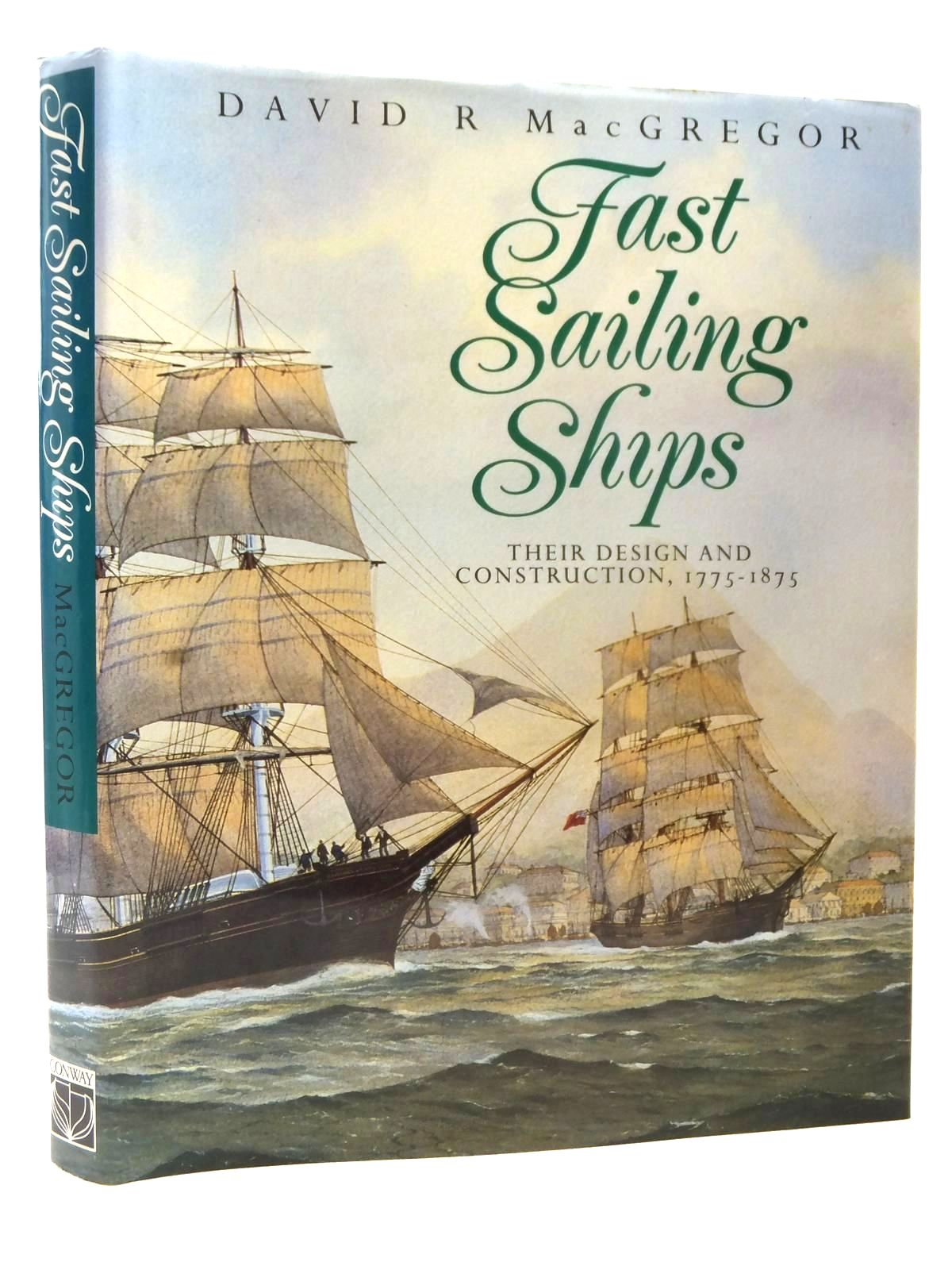 Photo of FAST SAILING SHIPS THEIR DESIGN AND CONSTRUCTION 1775-1875 written by MacGregor, David R. published by Conway Maritime Press (STOCK CODE: 2122932)  for sale by Stella & Rose's Books