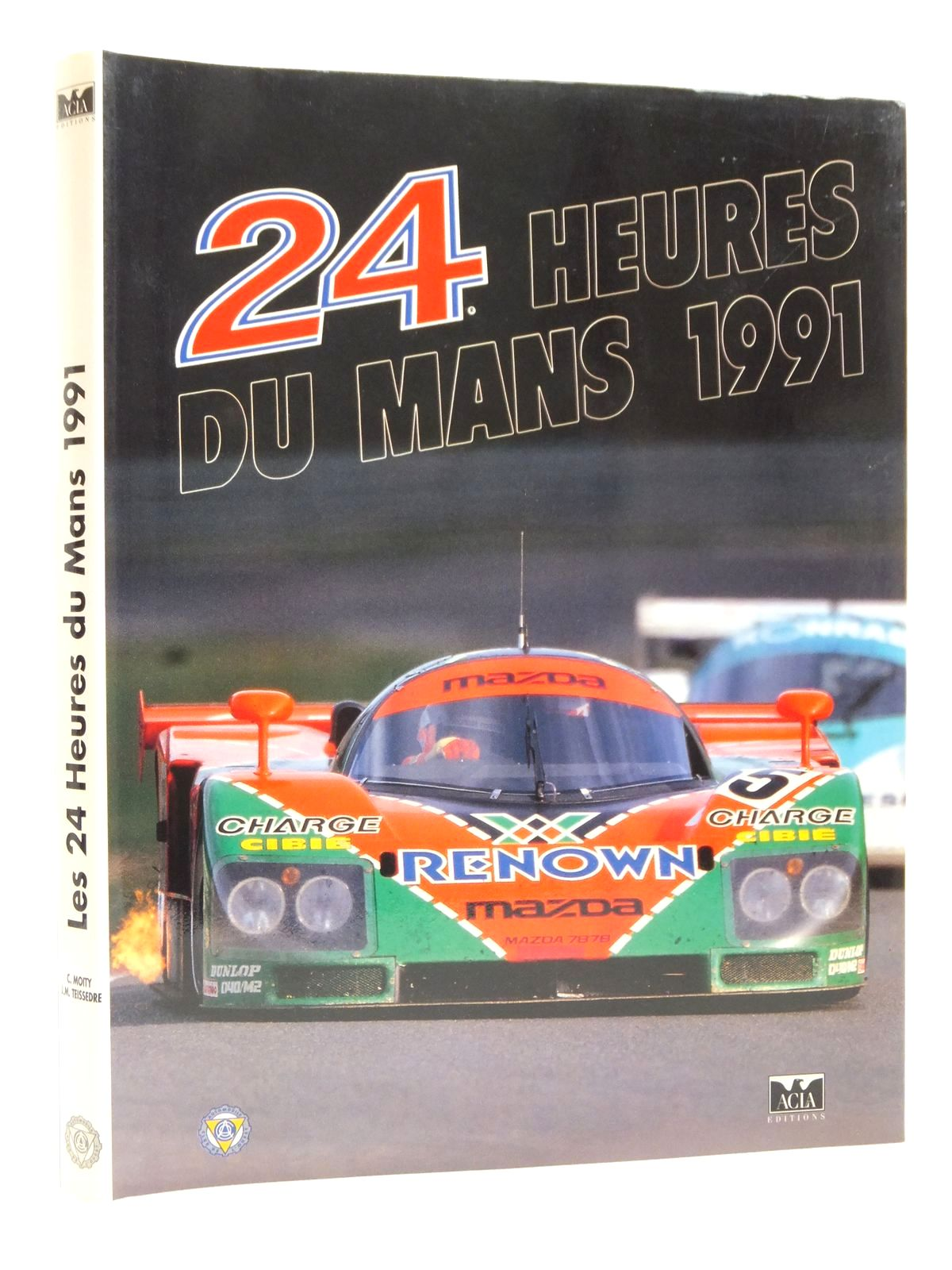 Photo of 24 HEURES DU MANS 1991 written by Teissedre, Jean-Marc<br />Moity, Christian published by Acla Editions (STOCK CODE: 2122955)  for sale by Stella & Rose's Books