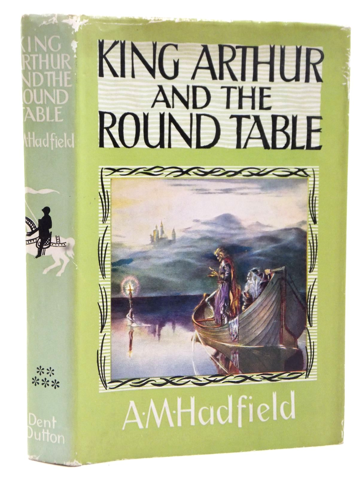 Photo of KING ARTHUR AND THE ROUND TABLE written by Hadfield, Alice Mary illustrated by Cammell, Donald Seton published by J.M. Dent & Sons Ltd. (STOCK CODE: 2123011)  for sale by Stella & Rose's Books