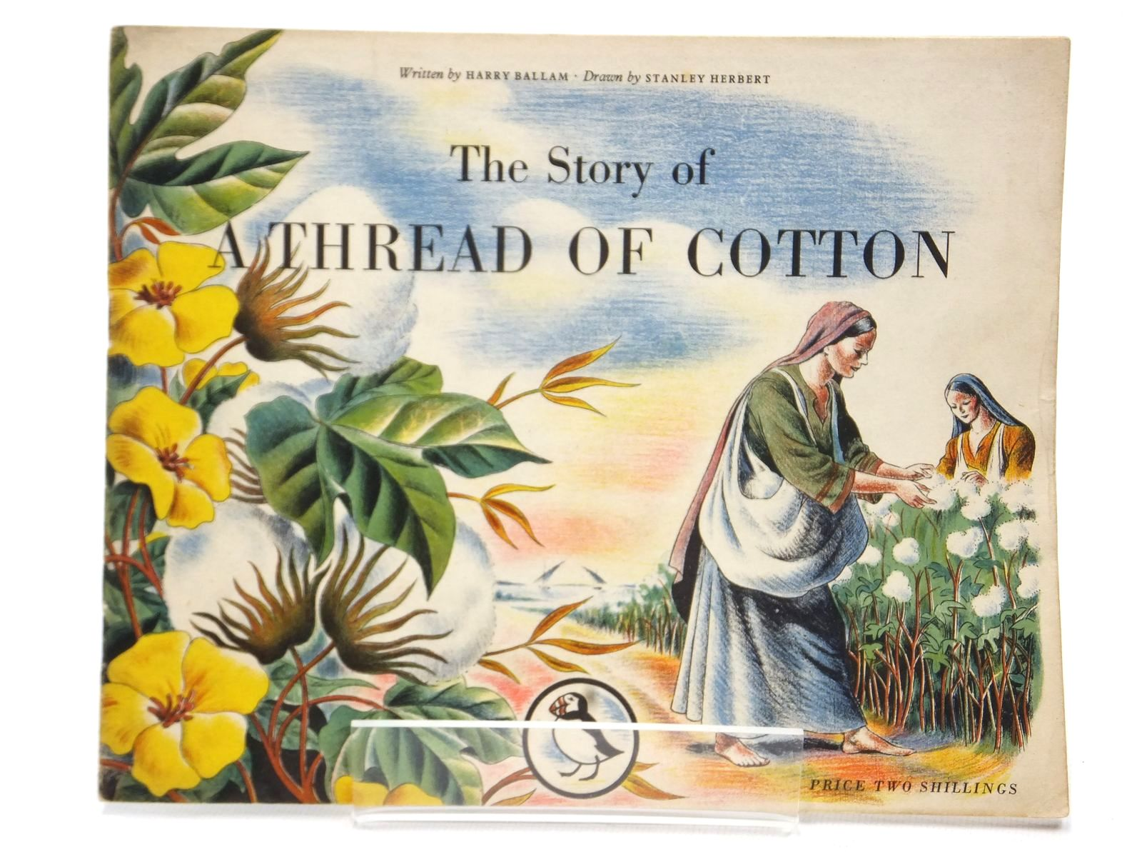 Photo of THE STORY OF A THREAD OF COTTON written by Ballam, Harry illustrated by Herbert, Stanley published by Penguin (STOCK CODE: 2123025)  for sale by Stella & Rose's Books