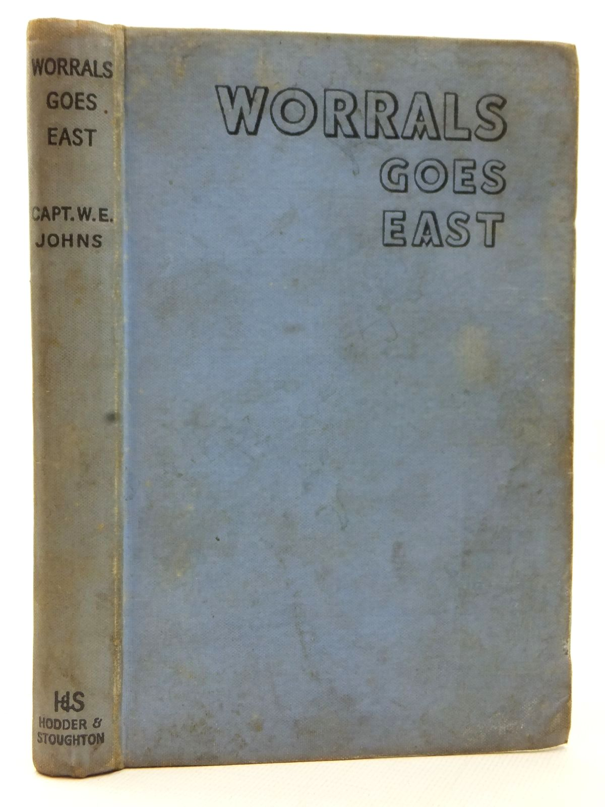 Photo of WORRALS GOES EAST written by Johns, W.E. illustrated by Stead,  published by Hodder & Stoughton (STOCK CODE: 2123072)  for sale by Stella & Rose's Books