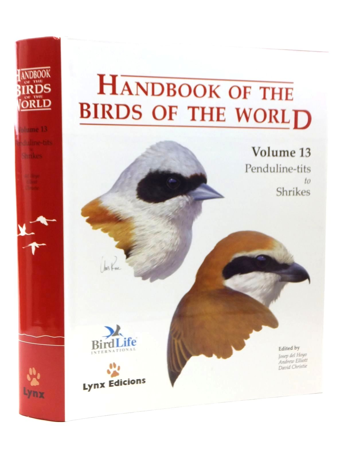 Photo of HANDBOOK OF THE BIRDS OF THE WORLD VOLUME 13: PENDULINE-TITS TO SHRIKES written by Del Hoyo, Josep<br />Elliott, Andrew<br />Christie, David<br />et al, illustrated by Burn, Hilary<br />Rose, Chris<br />et al., published by Lynx Edicions (STOCK CODE: 2123528)  for sale by Stella & Rose's Books