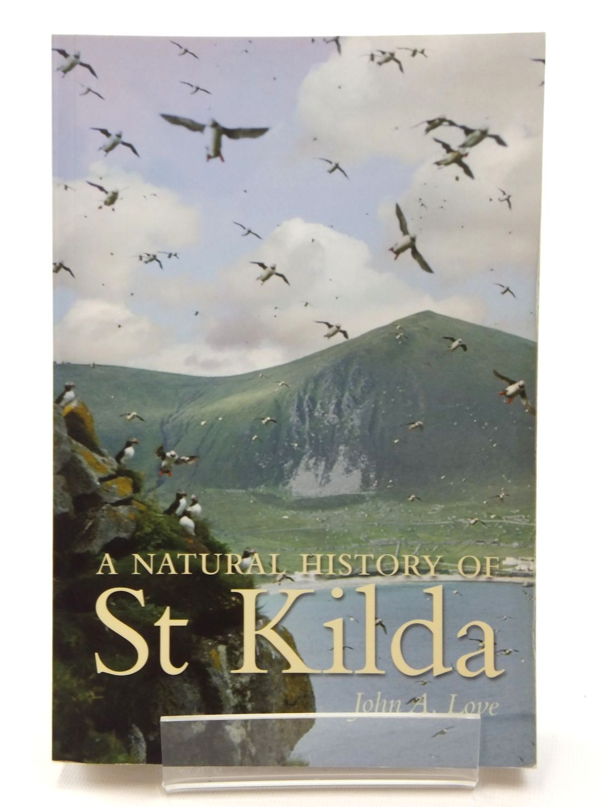 Photo of A NATURAL HISTORY OF ST KILDA written by Love, John A. illustrated by Love, John A. published by Birlinn Limited (STOCK CODE: 2123686)  for sale by Stella & Rose's Books