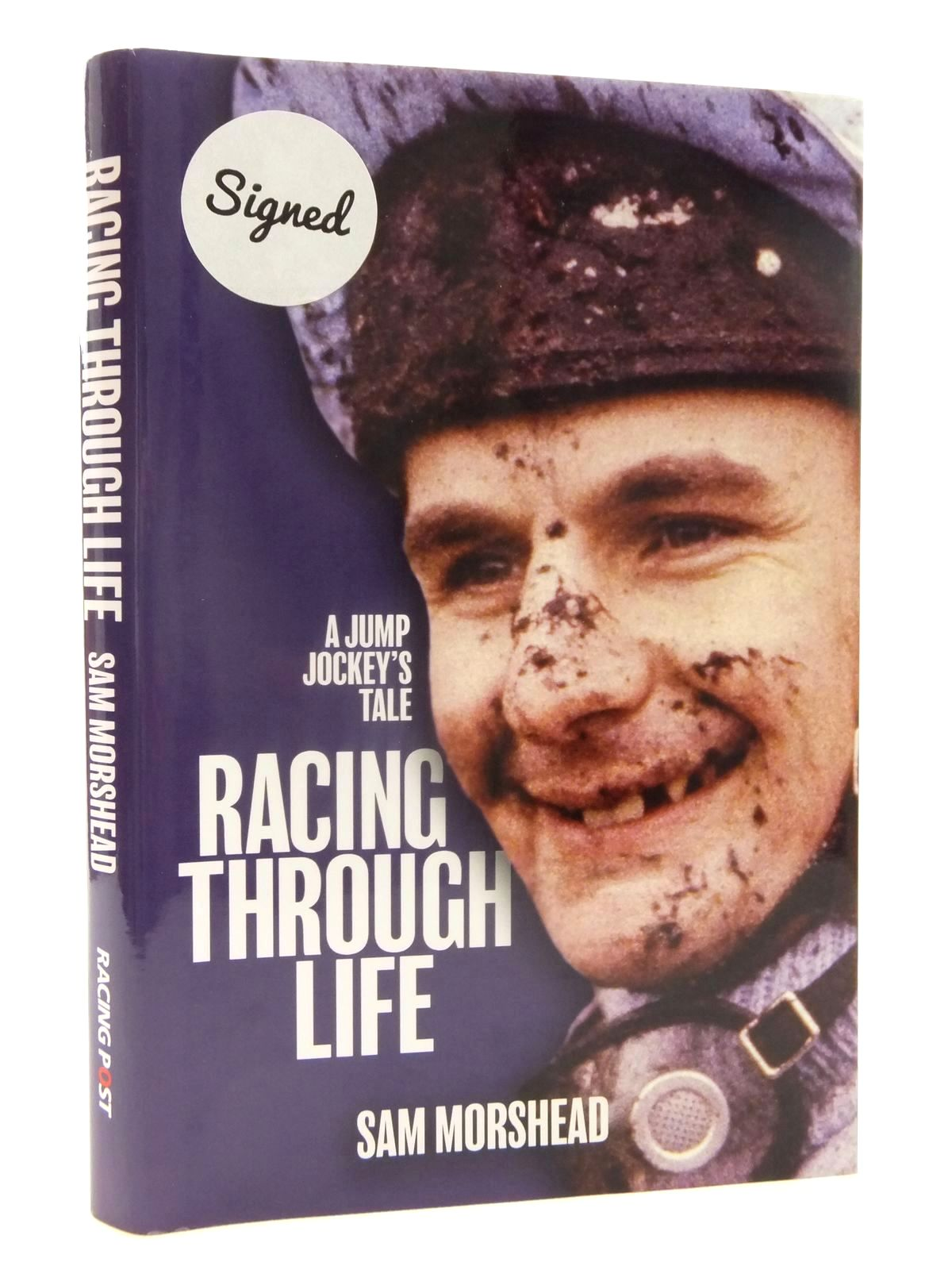 Photo of RACING THROUGH LIFE A JUMP JOCKEY'S TALE written by Morshead, Sam published by Racing Post (STOCK CODE: 2123953)  for sale by Stella & Rose's Books