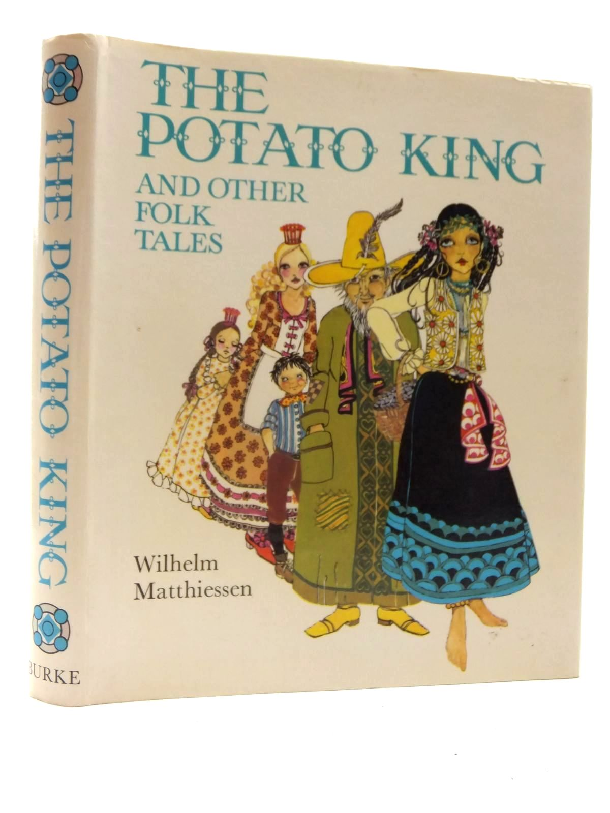 Photo of THE POTATO KING AND OTHER FOLK TALES written by Matthiessen, Wilhelm illustrated by Bartlett, Ruth published by Burke Publishing Company Ltd. (STOCK CODE: 2123958)  for sale by Stella & Rose's Books