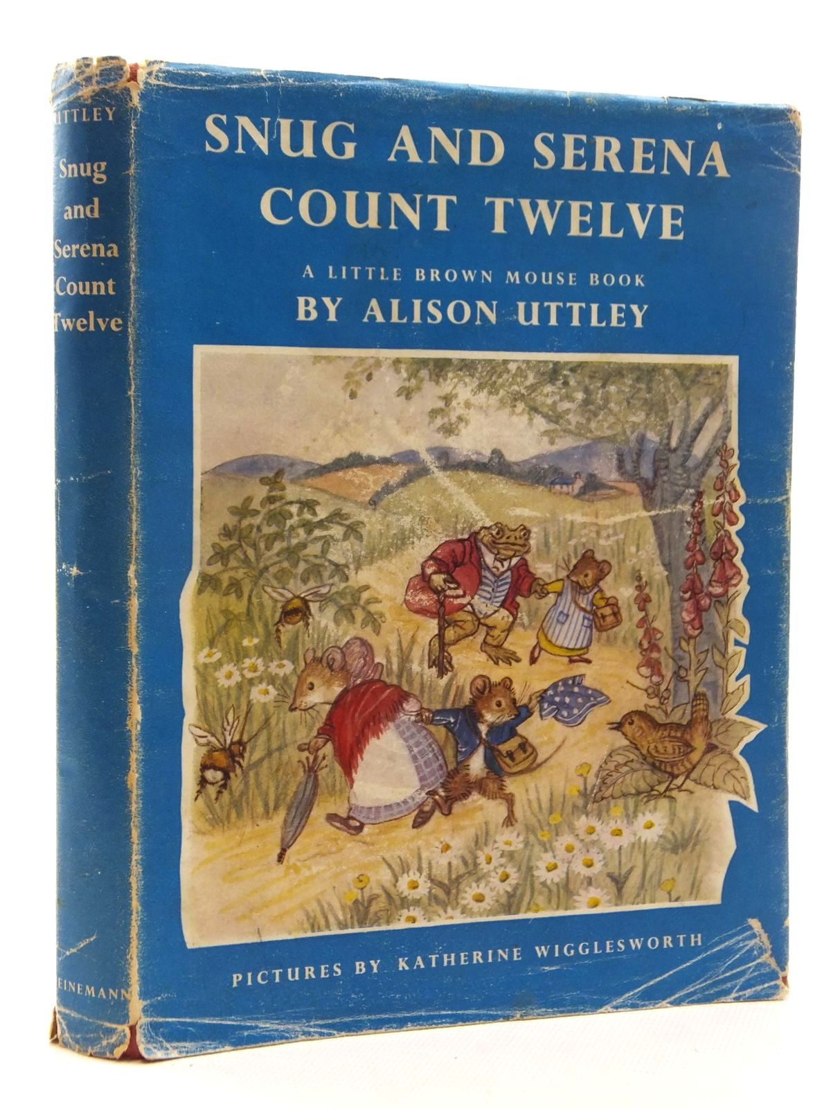 Photo of SNUG AND SERENA COUNT TWELVE written by Uttley, Alison illustrated by Wigglesworth, Katherine published by William Heinemann Ltd. (STOCK CODE: 2123969)  for sale by Stella & Rose's Books