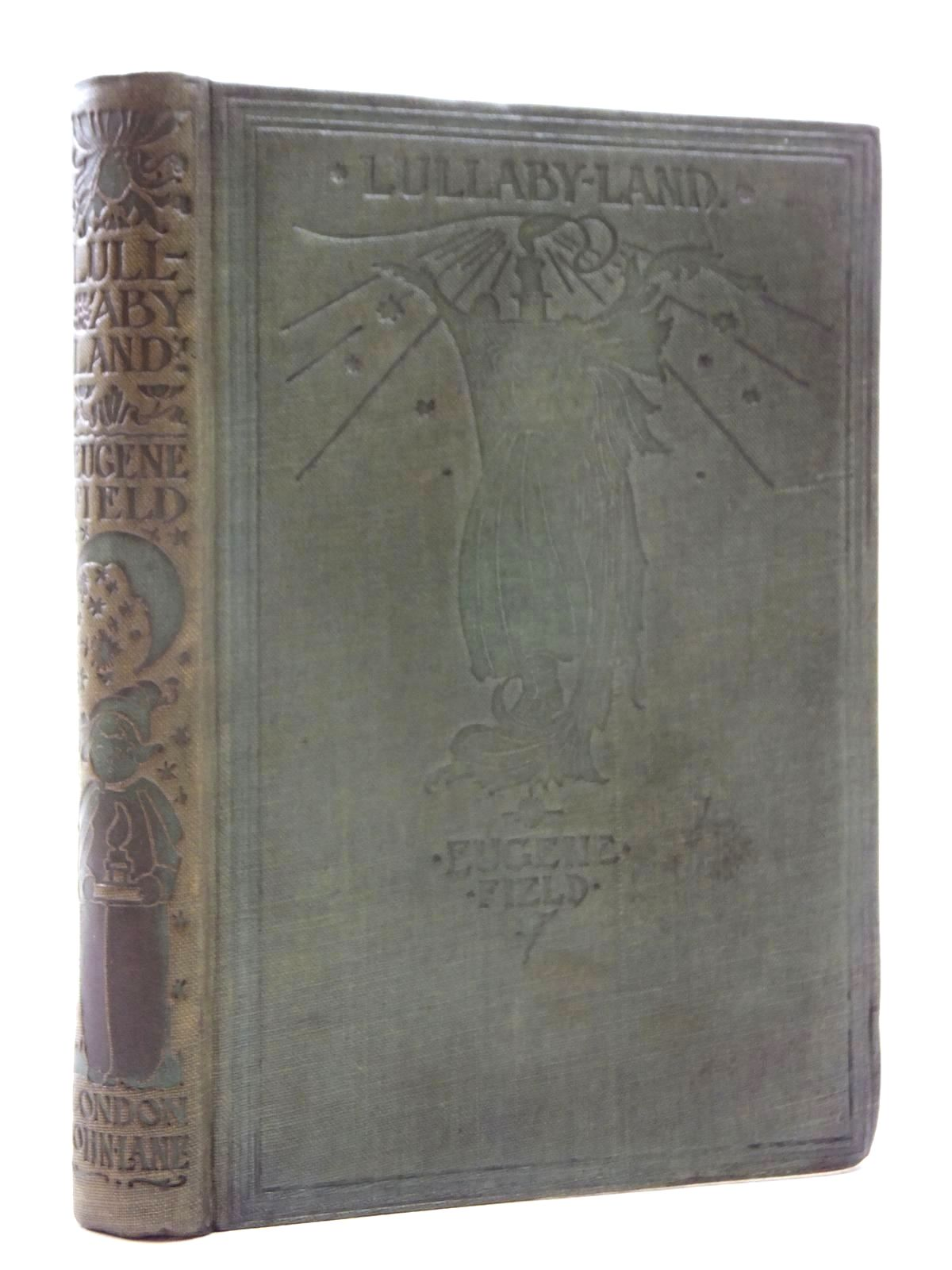 Photo of LULLABY-LAND written by Field, Eugene illustrated by Robinson, Charles published by John Lane The Bodley Head, Charles Scribner's Sons (STOCK CODE: 2124003)  for sale by Stella & Rose's Books