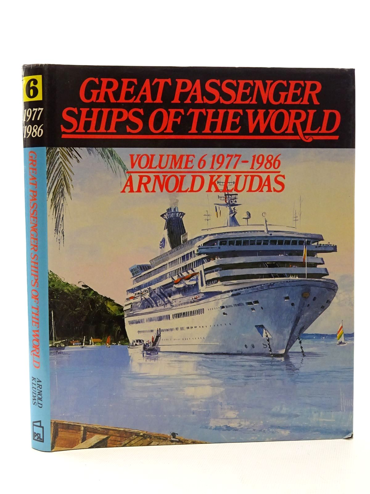 Photo of GREAT PASSENGER SHIPS OF THE WORLD VOLUME 6 1977-1986 written by Kludas, Arnold published by Patrick Stephens (STOCK CODE: 2124184)  for sale by Stella & Rose's Books