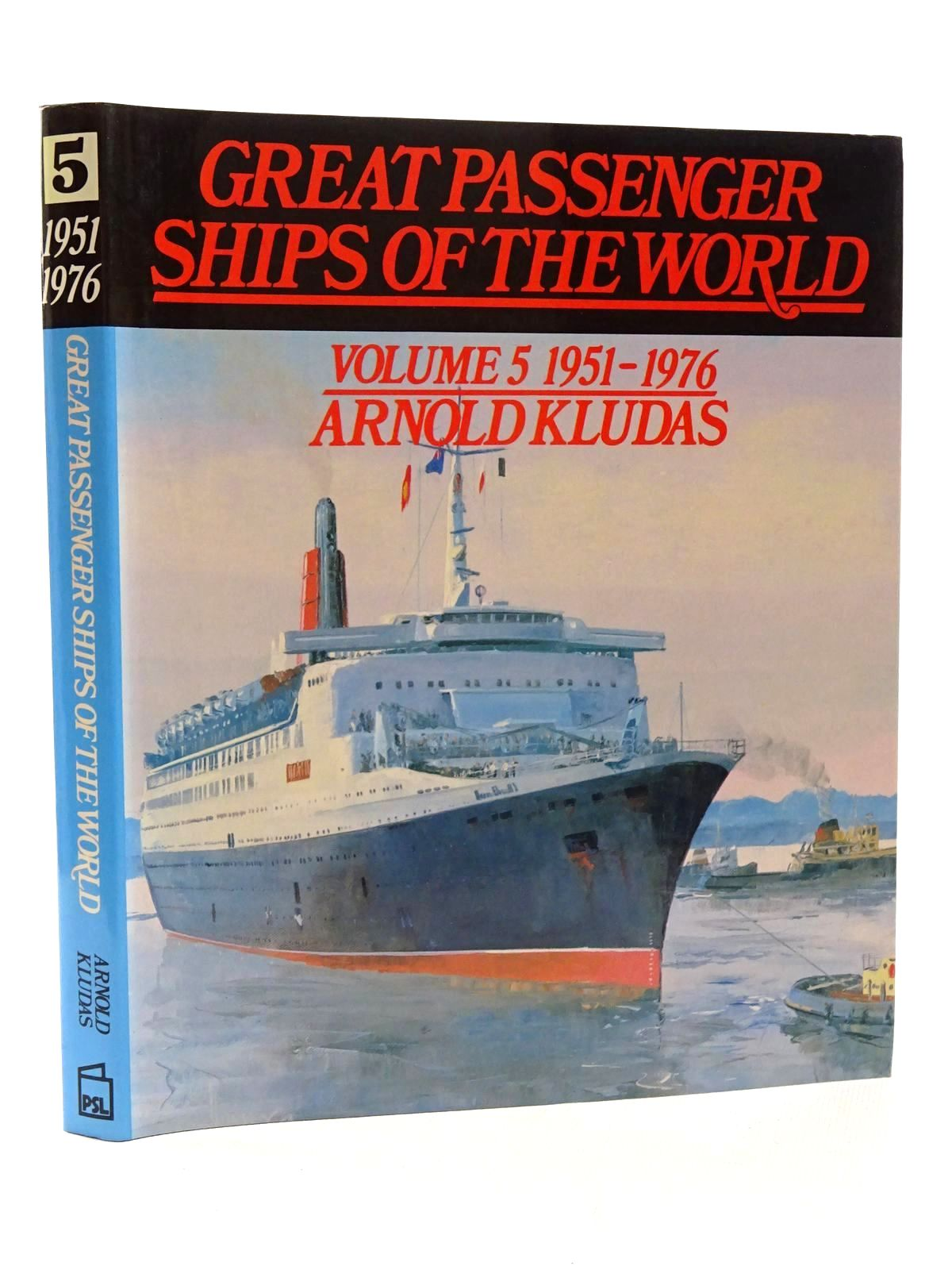 Photo of GREAT PASSENGER SHIPS OF THE WORLD VOLUME 5 1951-1976 written by Kludas, Arnold published by Patrick Stephens (STOCK CODE: 2124185)  for sale by Stella & Rose's Books