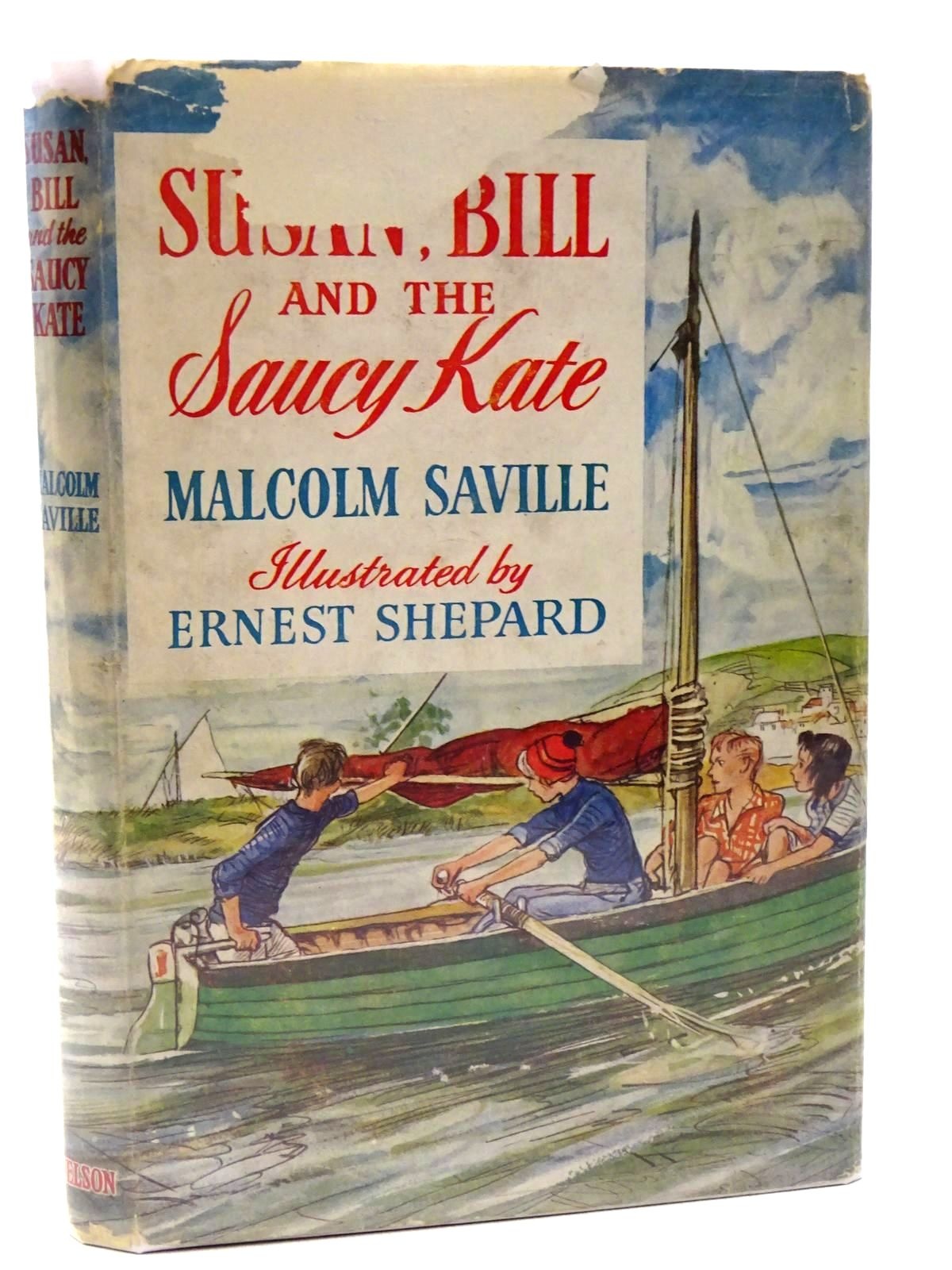 Photo of SUSAN, BILL AND THE SAUCY KATE written by Saville, Malcolm illustrated by Shepard, E.H. published by Thomas Nelson and Sons Ltd. (STOCK CODE: 2124409)  for sale by Stella & Rose's Books
