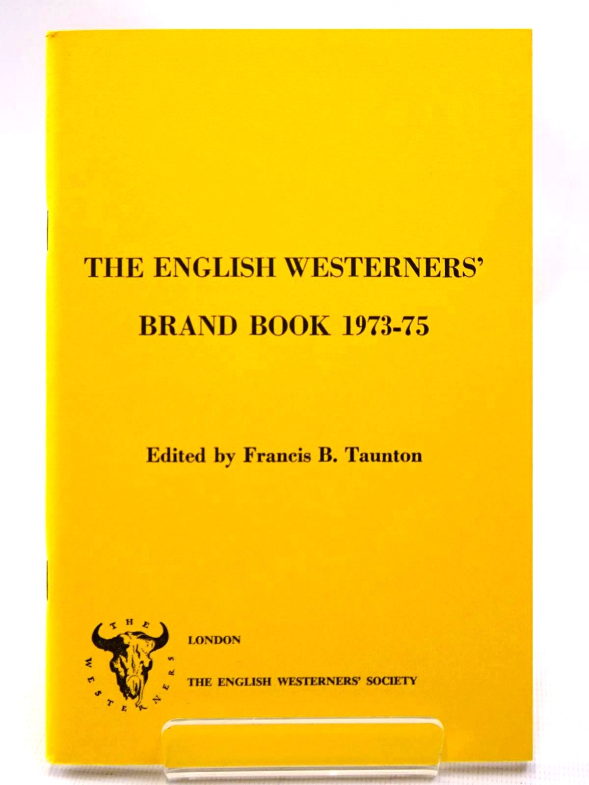 Photo of THE ENGLISH WESTERNERS' BRAND BOOK 1973-75 written by Taunton, Francis B.<br />Johnson, Barry C.<br />Eden, M.C.<br />Wybrow, Robert J.<br />et al, illustrated by Young, S.B.M. published by The English Westerners' Society (STOCK CODE: 2124528)  for sale by Stella & Rose's Books