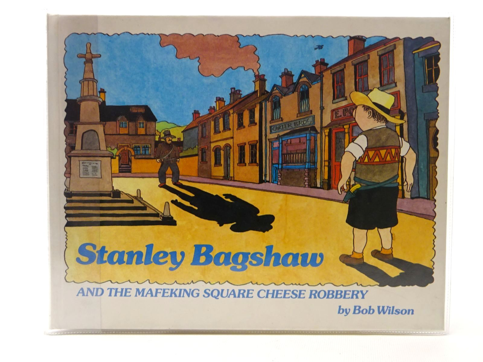 Photo of STANLEY BAGSHAW AND THE MAFEKING SQUARE CHEESE ROBBERY written by Wilson, Bob illustrated by Wilson, Bob published by Hamish Hamilton (STOCK CODE: 2124598)  for sale by Stella & Rose's Books