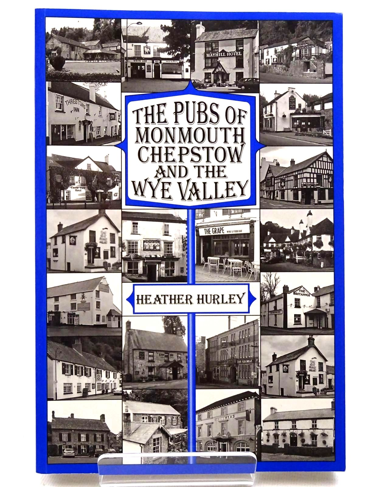 Photo of THE PUBS OF MONMOUTH, CHEPSTOW AND THE WYE VALLEY written by Hurley, Heather published by Logaston Press (STOCK CODE: 2124664)  for sale by Stella & Rose's Books